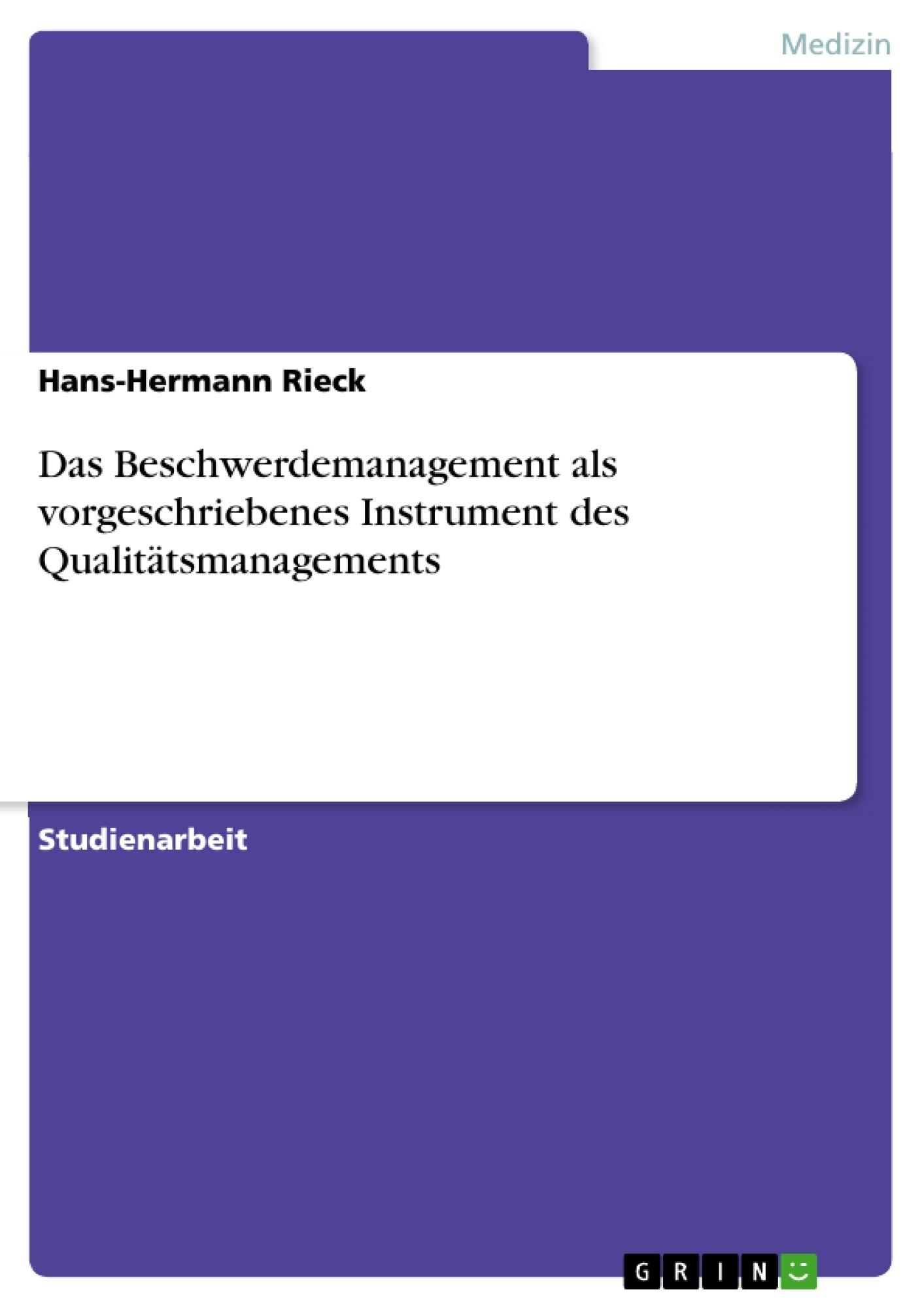 Titel: Das Beschwerdemanagement als vorgeschriebenes Instrument des Qualitätsmanagements