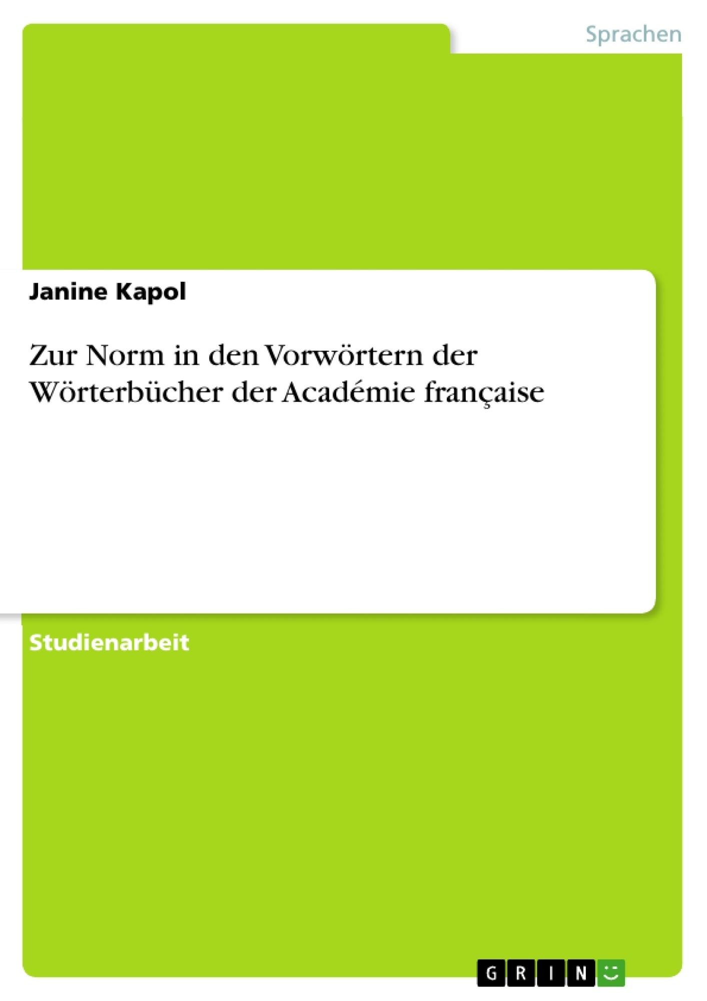 Titel: Zur Norm in den Vorwörtern der Wörterbücher der Académie française