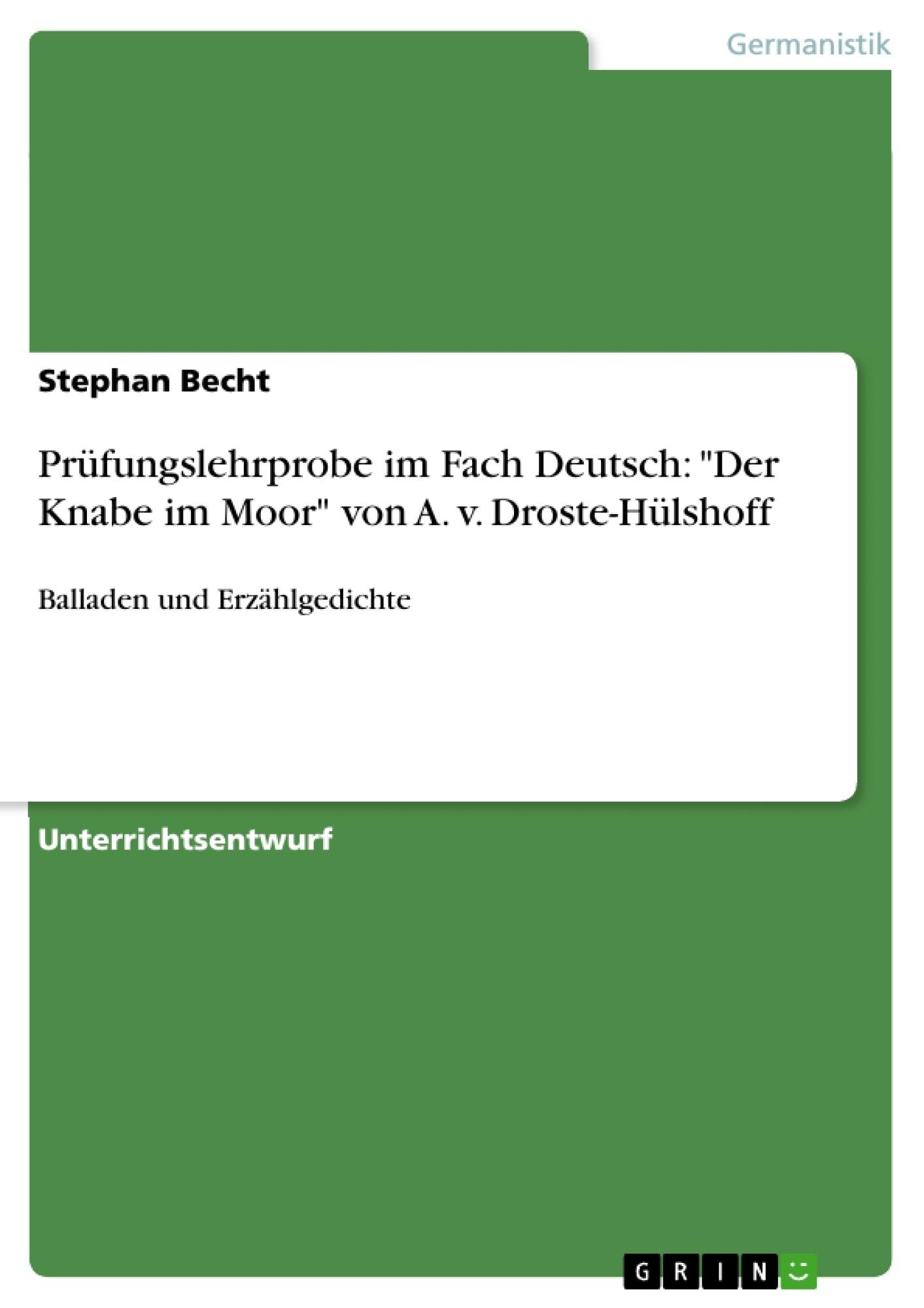 """Titel: Prüfungslehrprobe im Fach Deutsch: """"Der Knabe im Moor"""" von A. v. Droste-Hülshoff"""