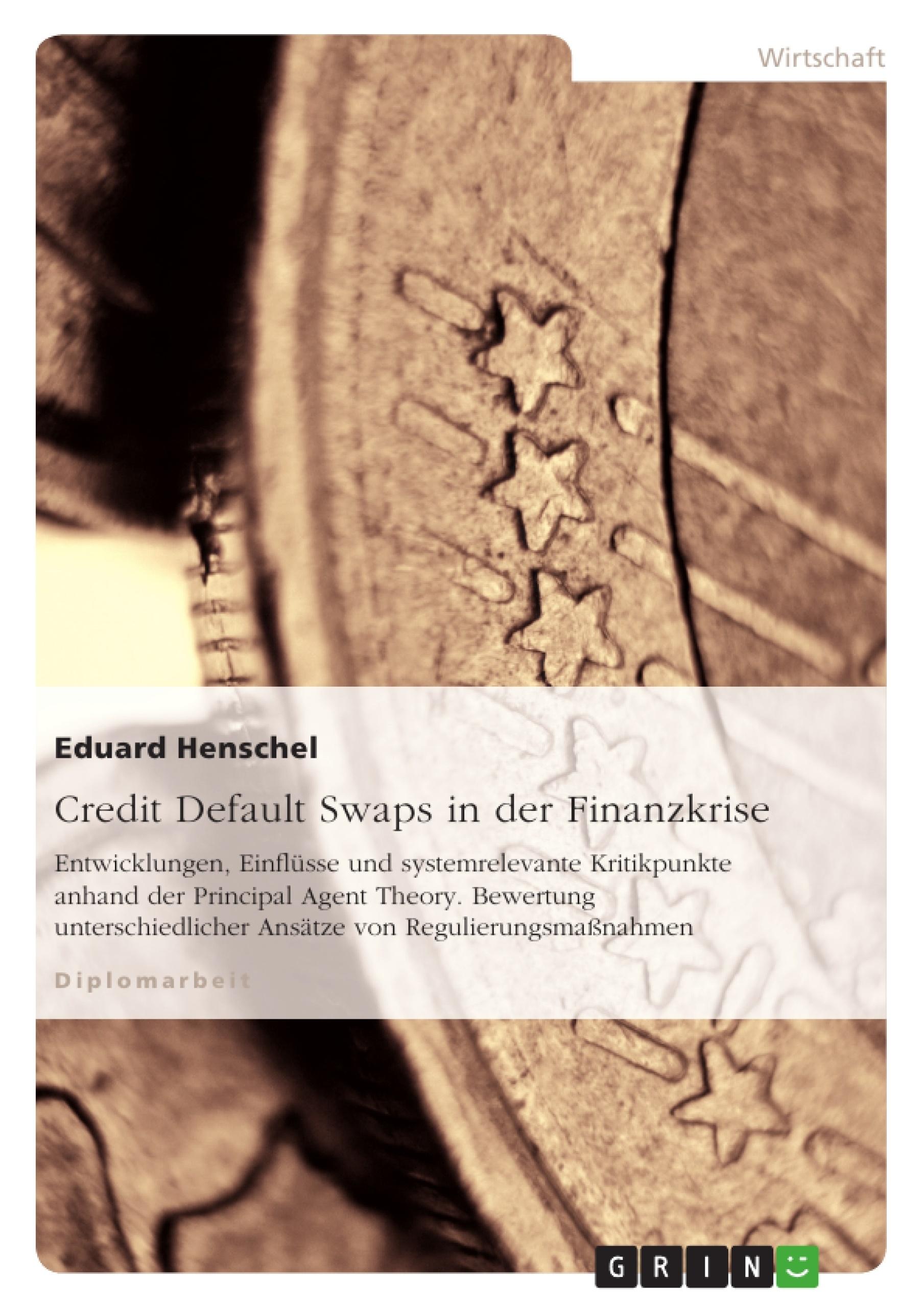 Titel: Credit Default Swaps in der Finanzkrise