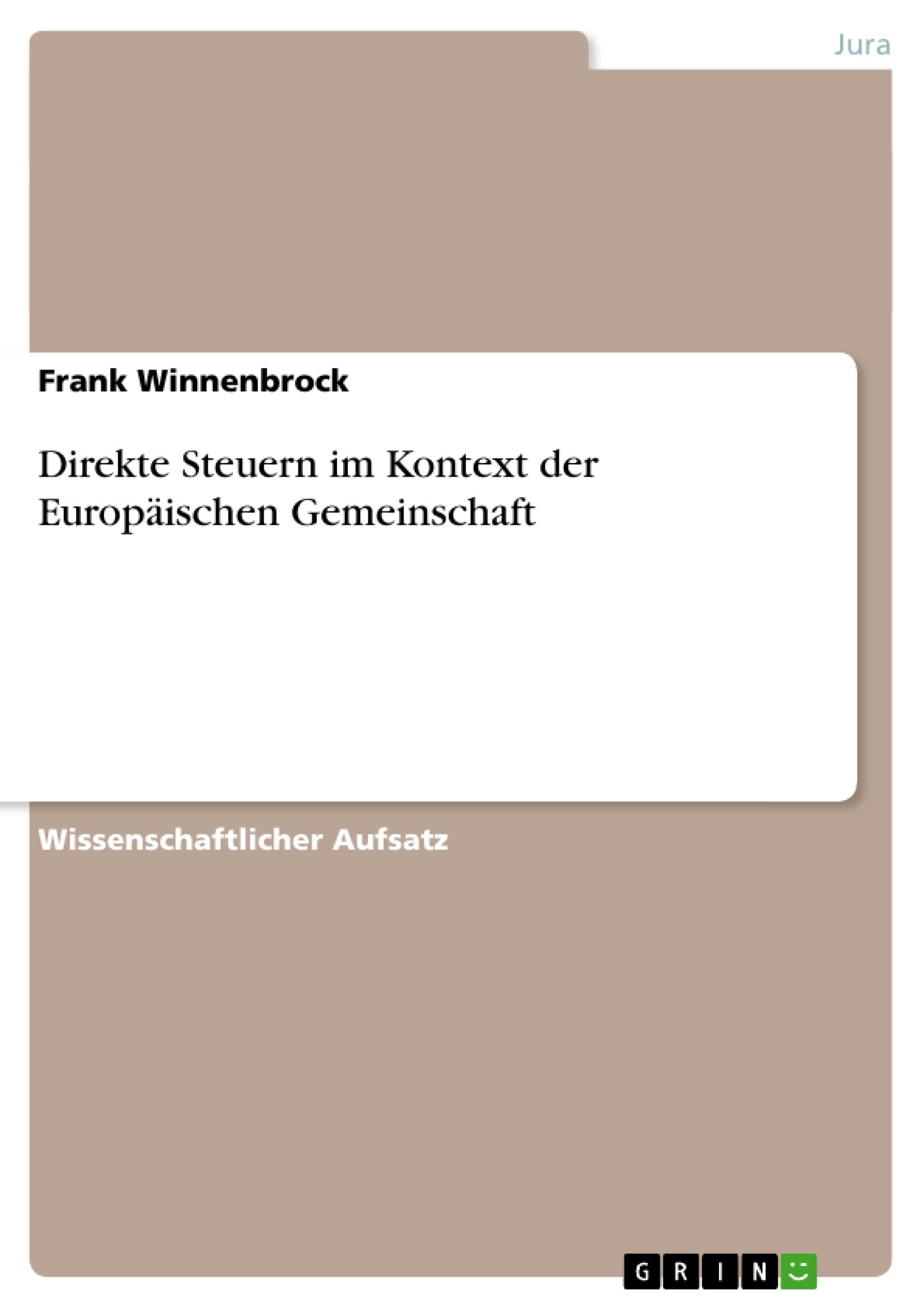 Titel: Direkte Steuern im Kontext der Europäischen Gemeinschaft