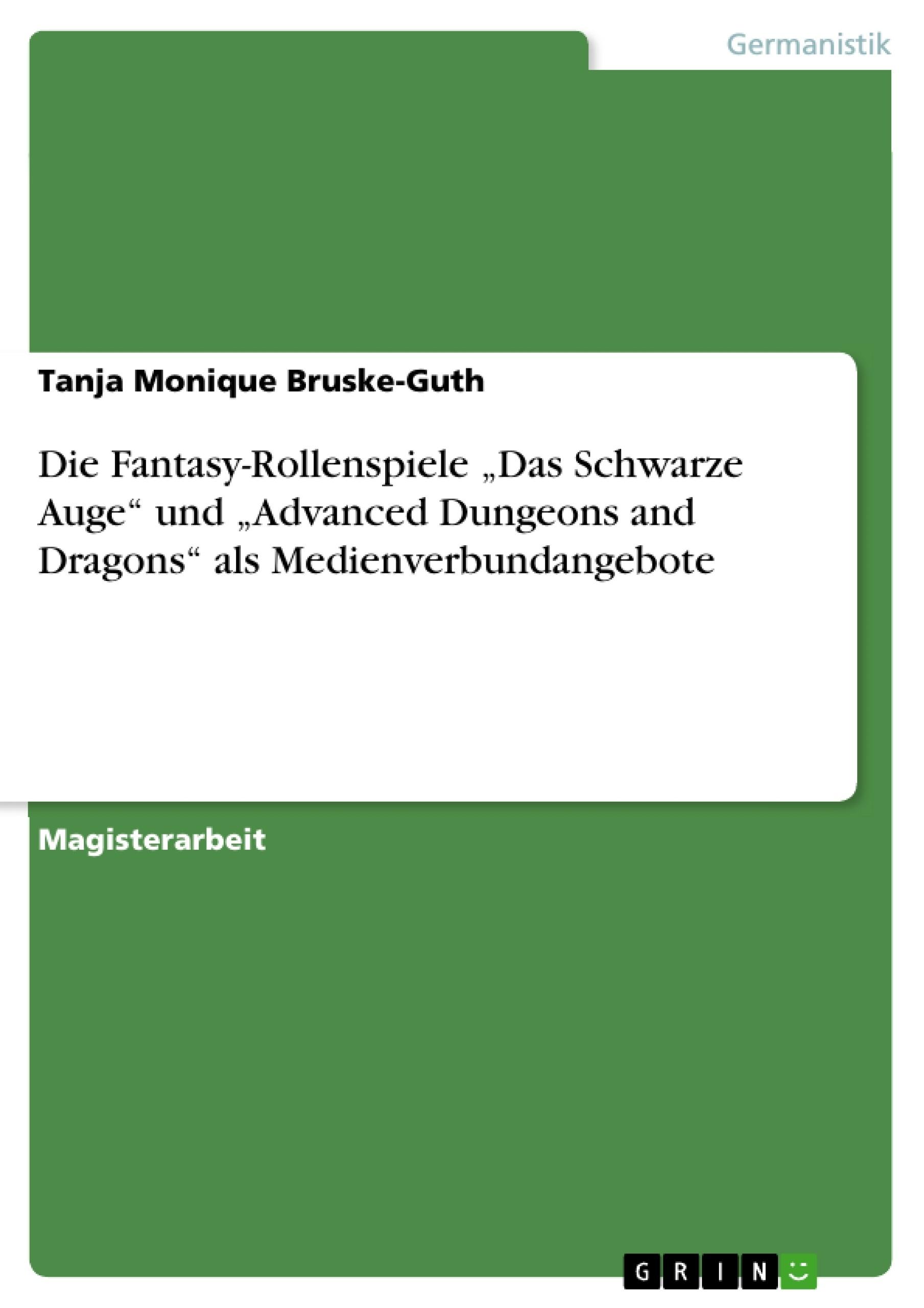 """Titel: Die Fantasy-Rollenspiele """"Das Schwarze Auge"""" und """"Advanced Dungeons and Dragons"""" als Medienverbundangebote"""