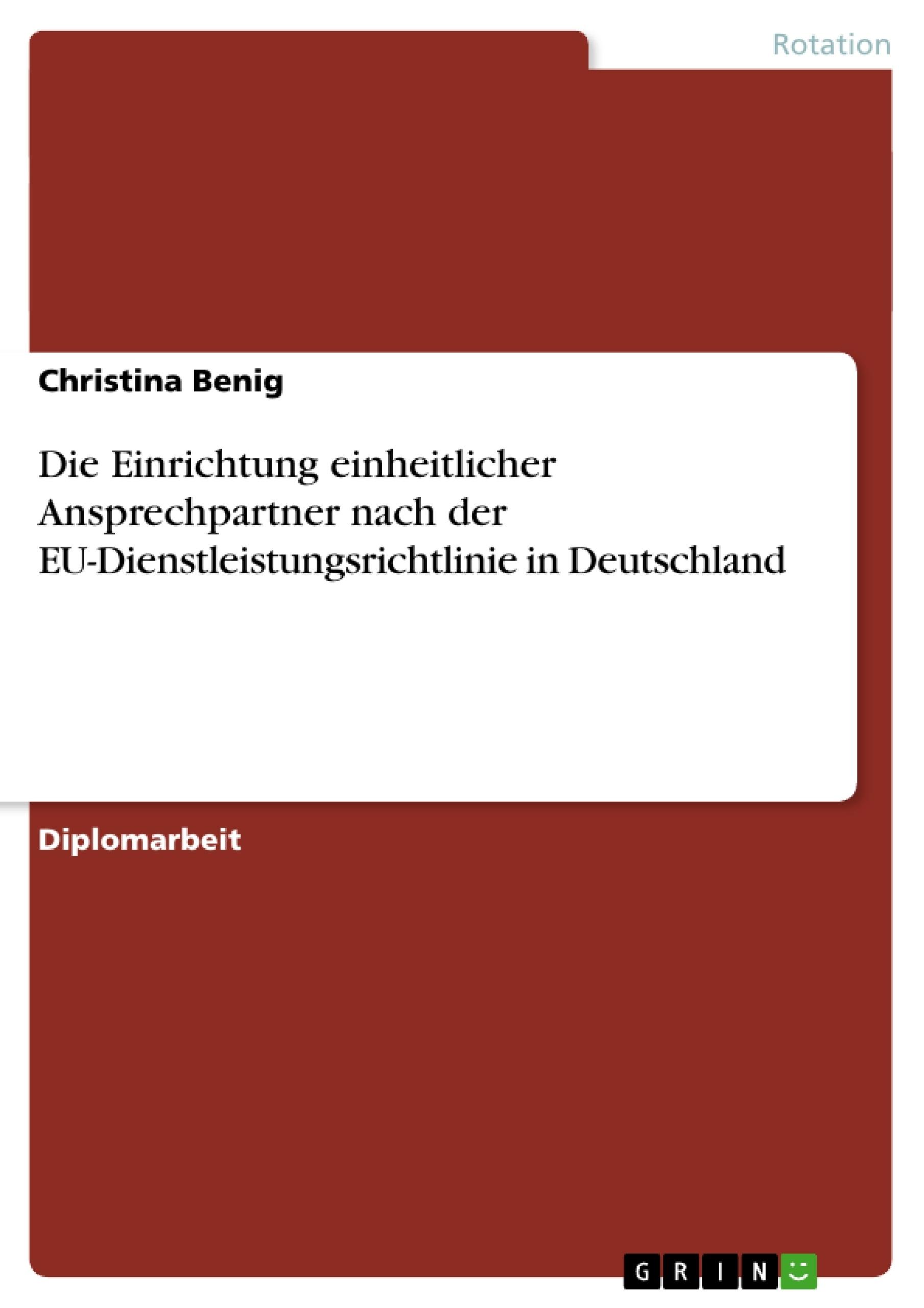 Titel: Die Einrichtung einheitlicher Ansprechpartner nach der EU-Dienstleistungsrichtlinie in Deutschland