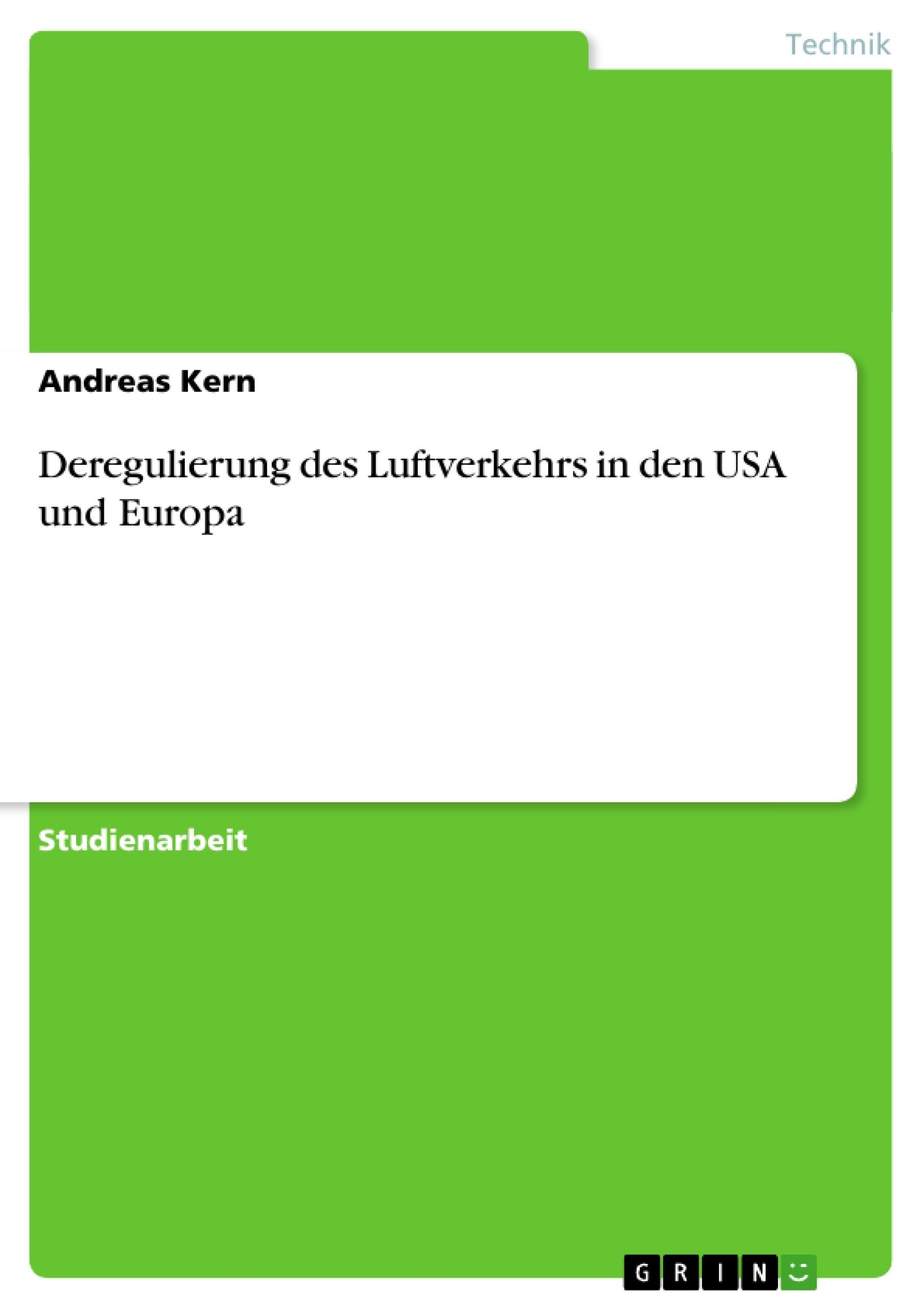 Titel: Deregulierung des Luftverkehrs in den USA und Europa