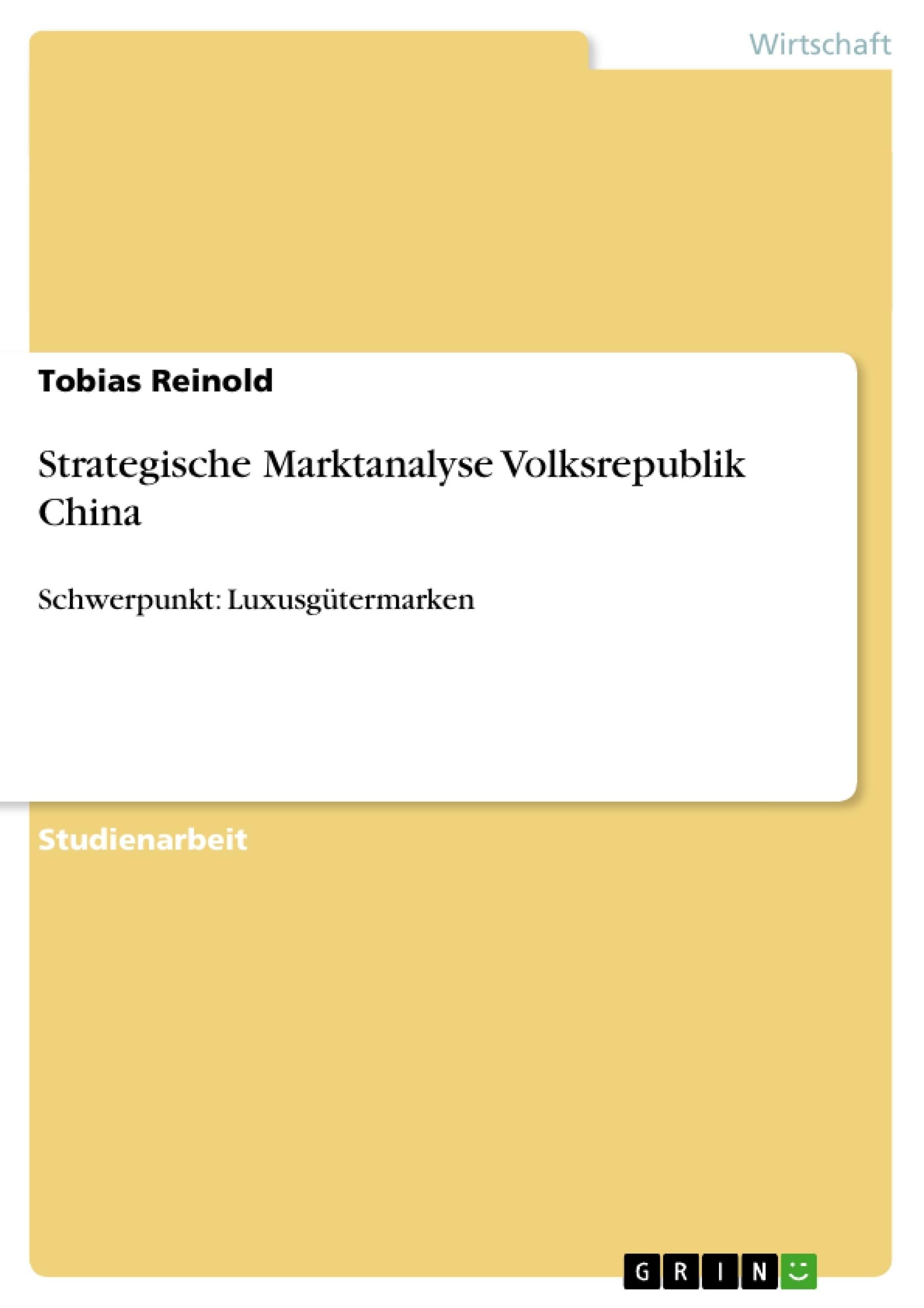 Titel: Strategische Marktanalyse Volksrepublik China