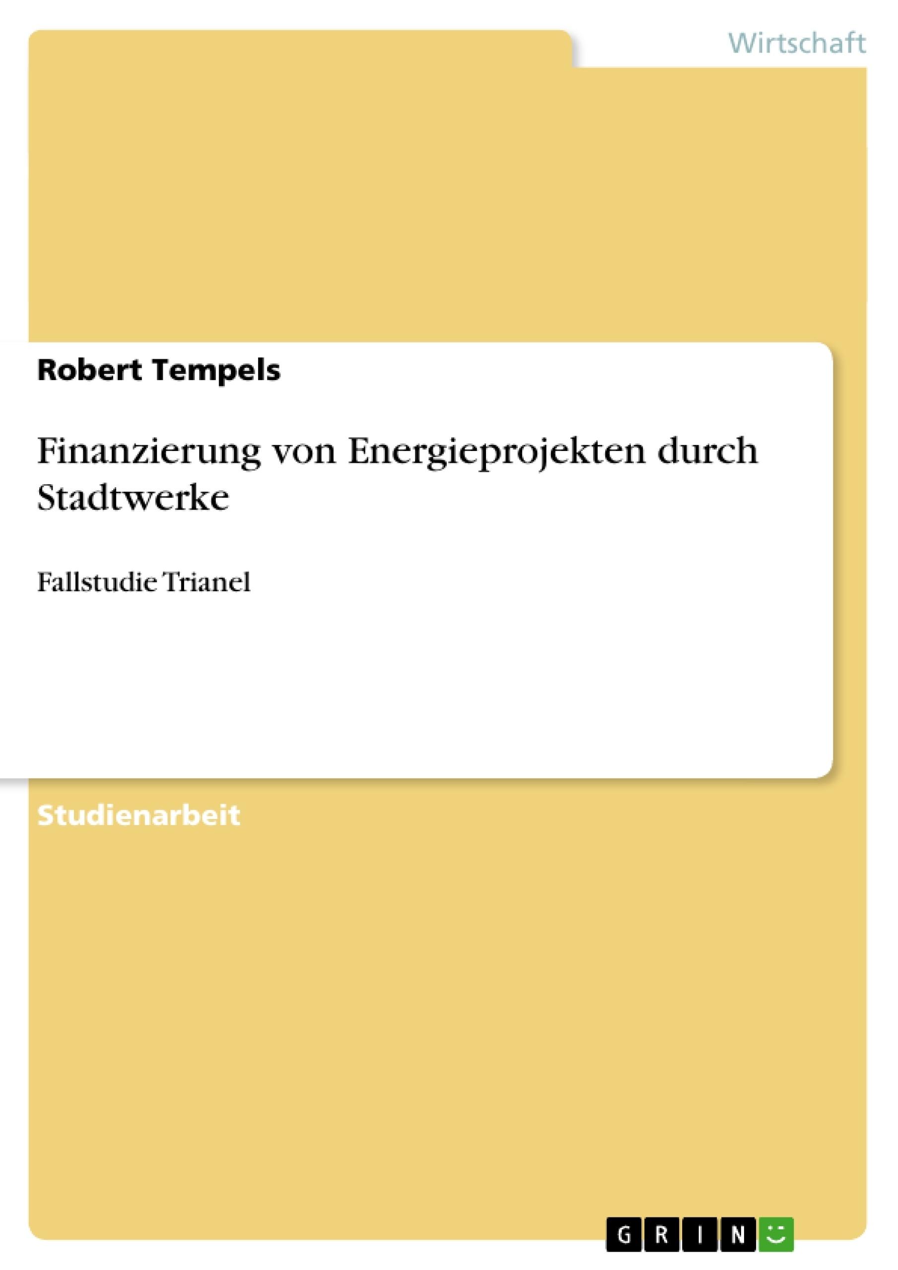 Titel: Finanzierung von Energieprojekten durch Stadtwerke