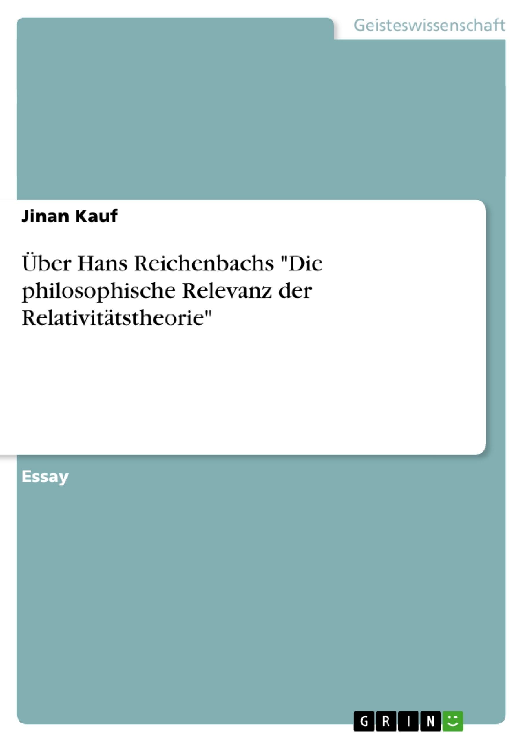 """Titel: Über Hans Reichenbachs """"Die philosophische Relevanz der Relativitätstheorie"""""""