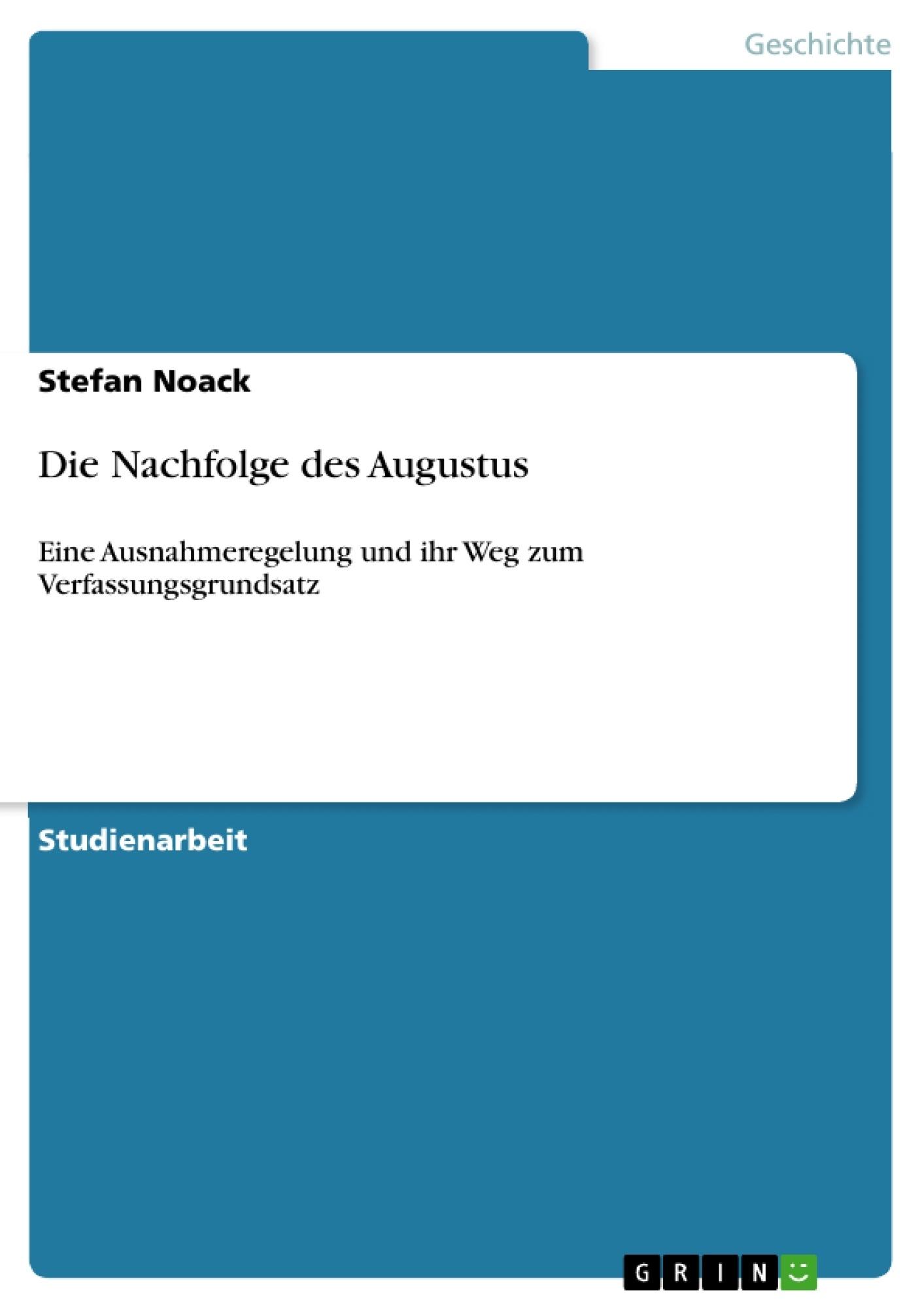 Titel: Die Nachfolge des Augustus