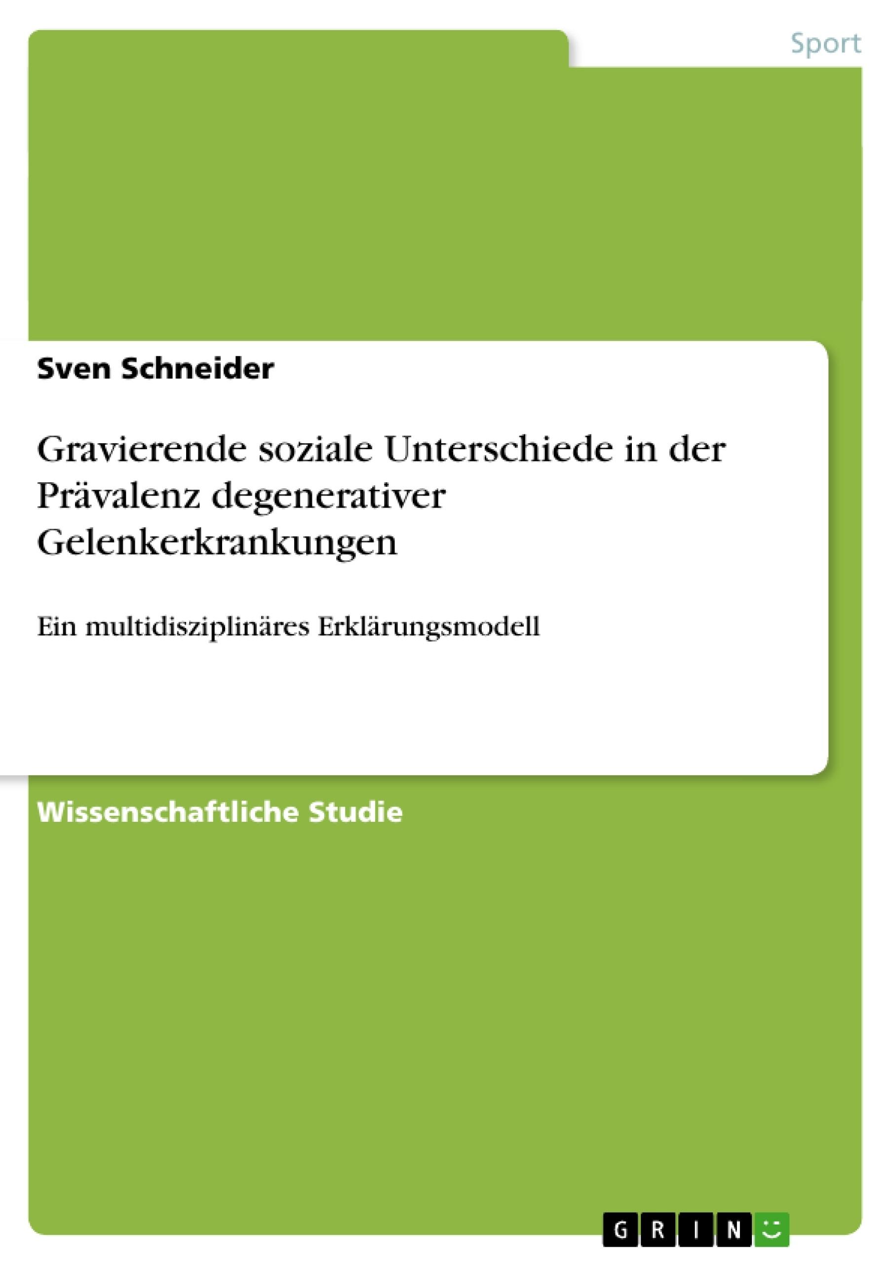 Titel: Gravierende soziale Unterschiede in der Prävalenz degenerativer Gelenkerkrankungen