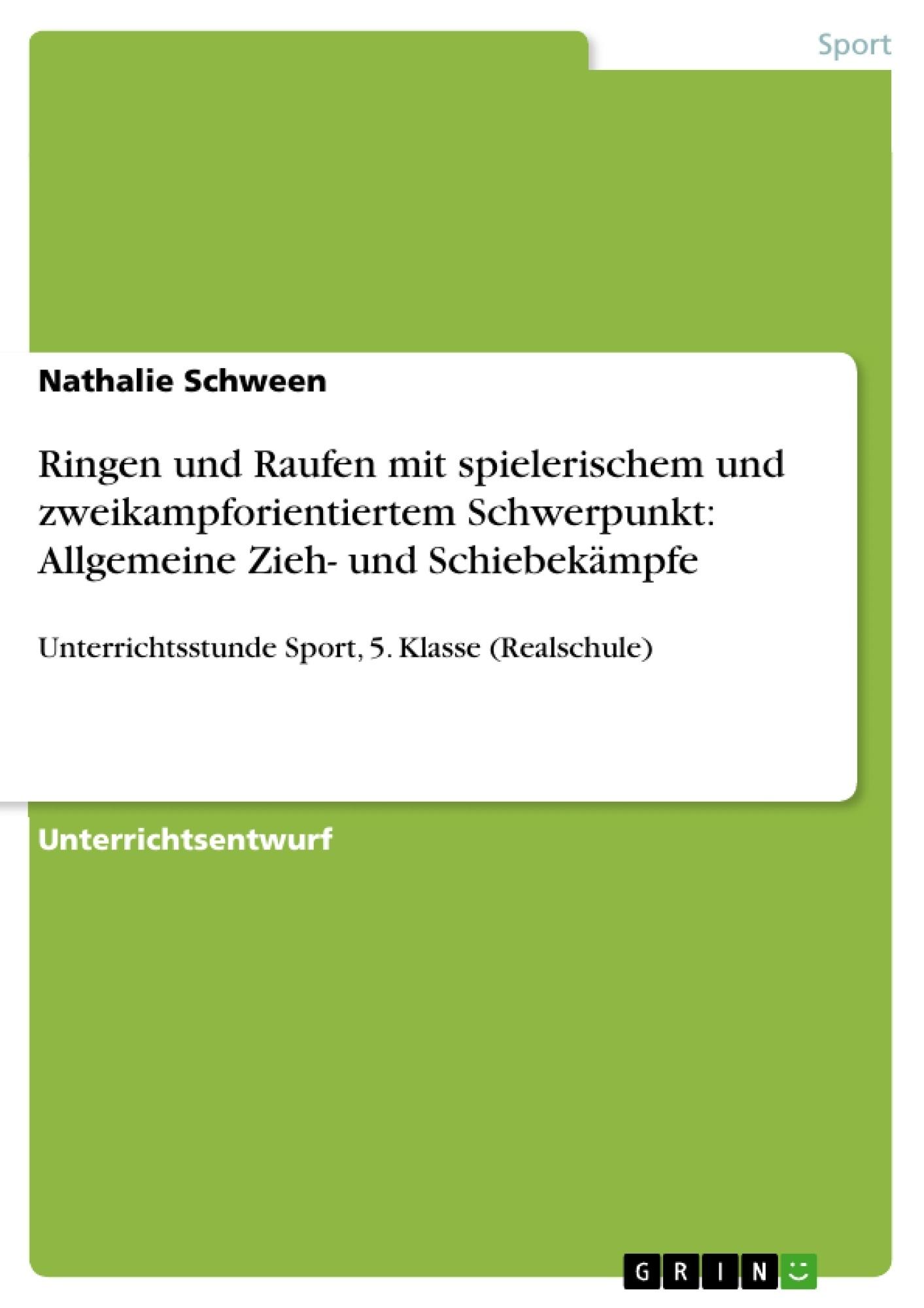 Titel: Ringen und Raufen mit spielerischem und zweikampforientiertem Schwerpunkt: Allgemeine Zieh- und Schiebekämpfe