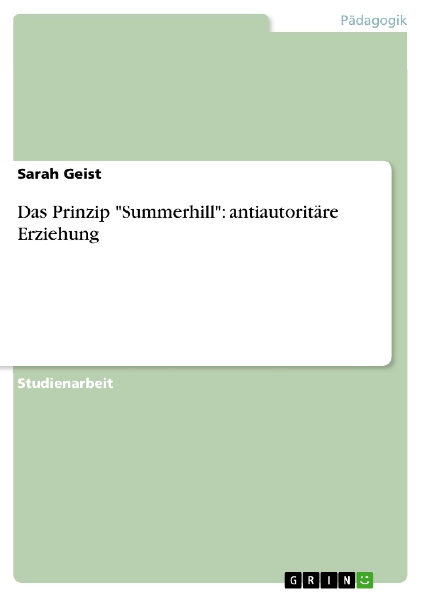 "Titel: Das Prinzip ""Summerhill"": antiautoritäre Erziehung"
