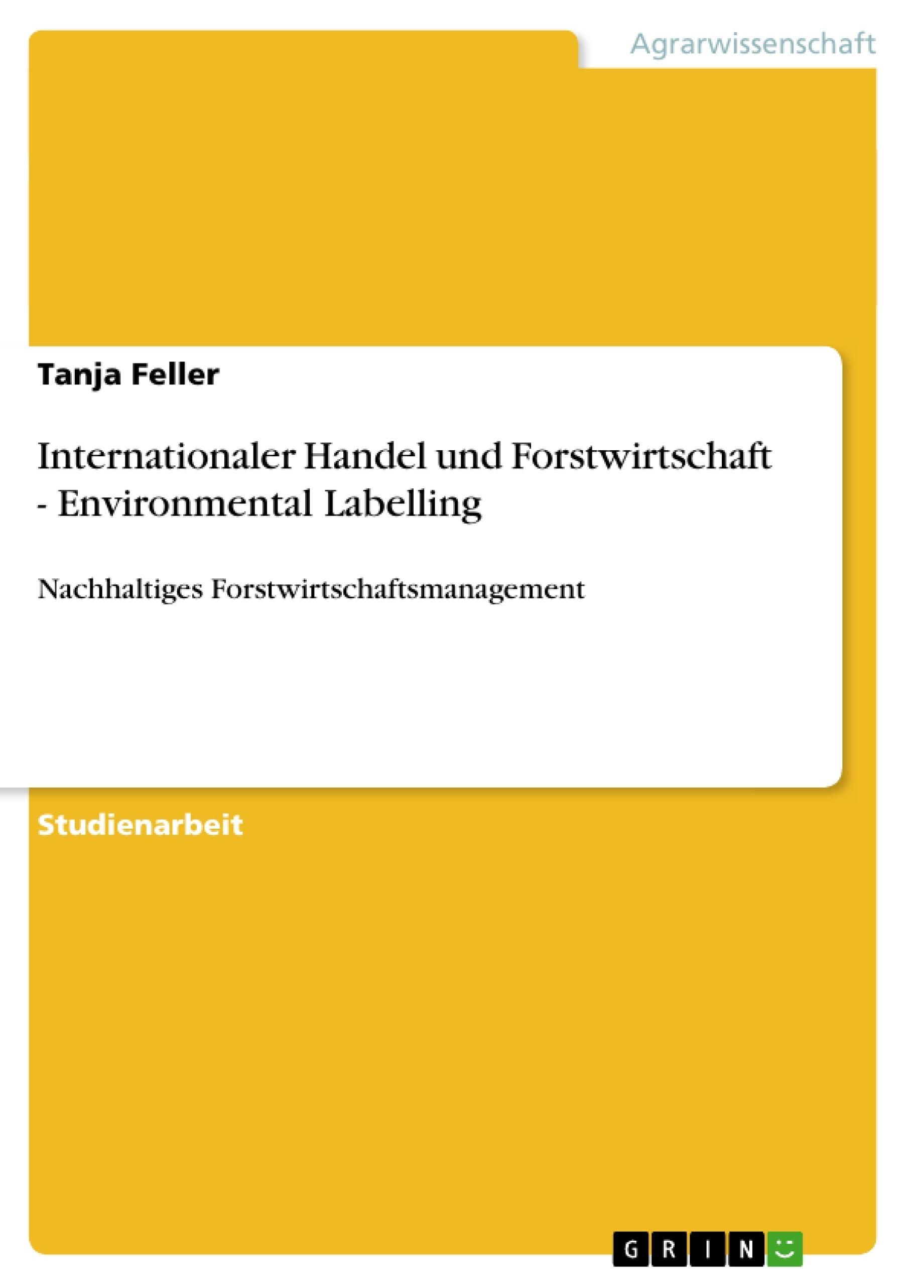 Titel: Internationaler Handel und Forstwirtschaft - Environmental Labelling