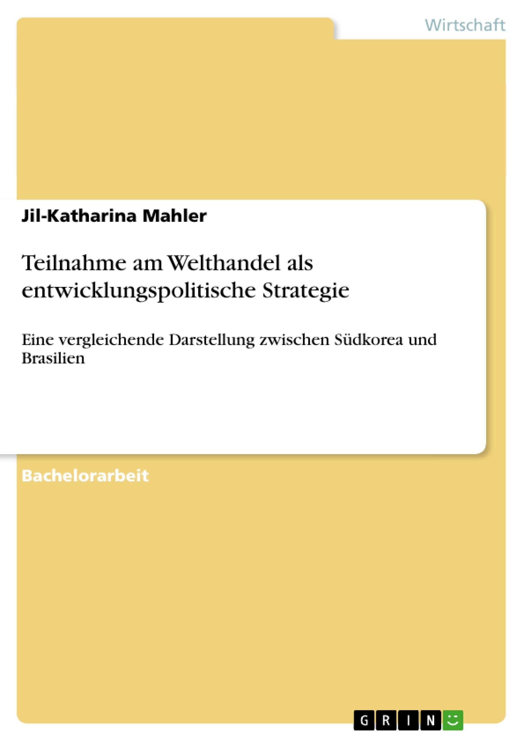 Titel: Teilnahme am Welthandel als entwicklungspolitische Strategie