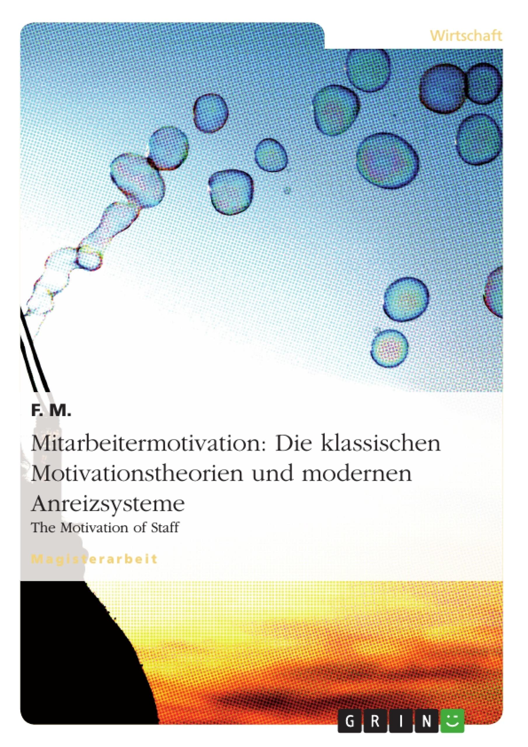 Titel: Mitarbeitermotivation: Die klassischen Motivationstheorien und modernen Anreizsysteme