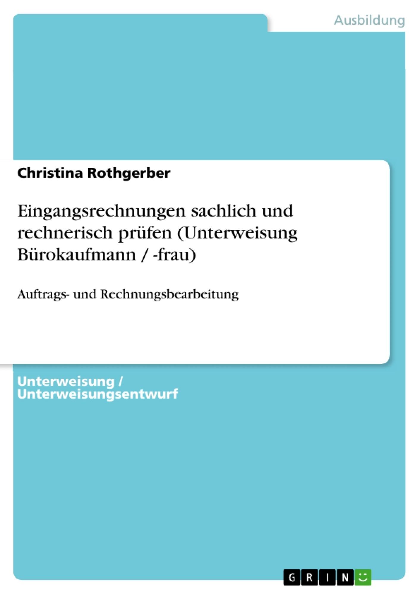 Titel: Eingangsrechnungen sachlich und rechnerisch prüfen (Unterweisung Bürokaufmann / -frau)