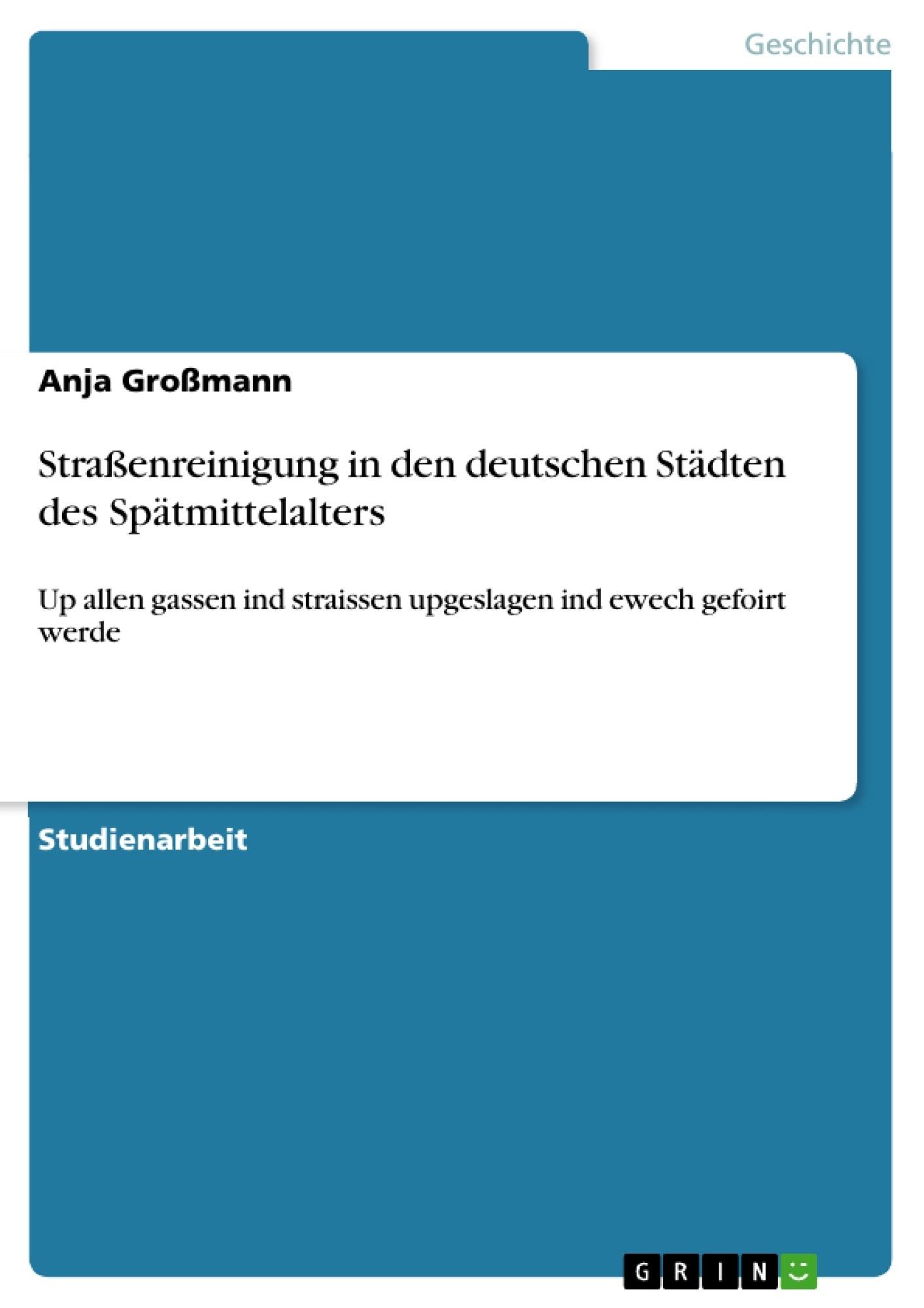 Titel: Straßenreinigung in den deutschen Städten des Spätmittelalters