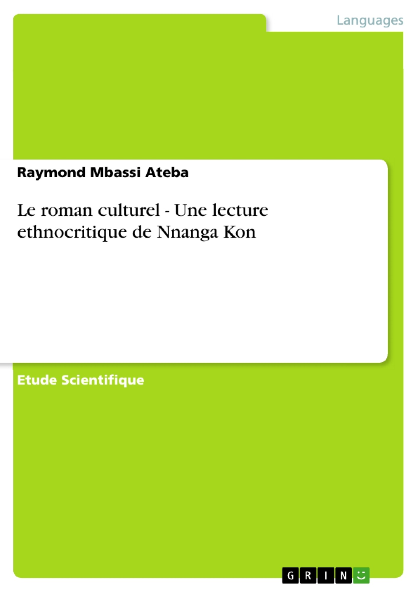 Titre: Le roman culturel - Une lecture ethnocritique de Nnanga Kon