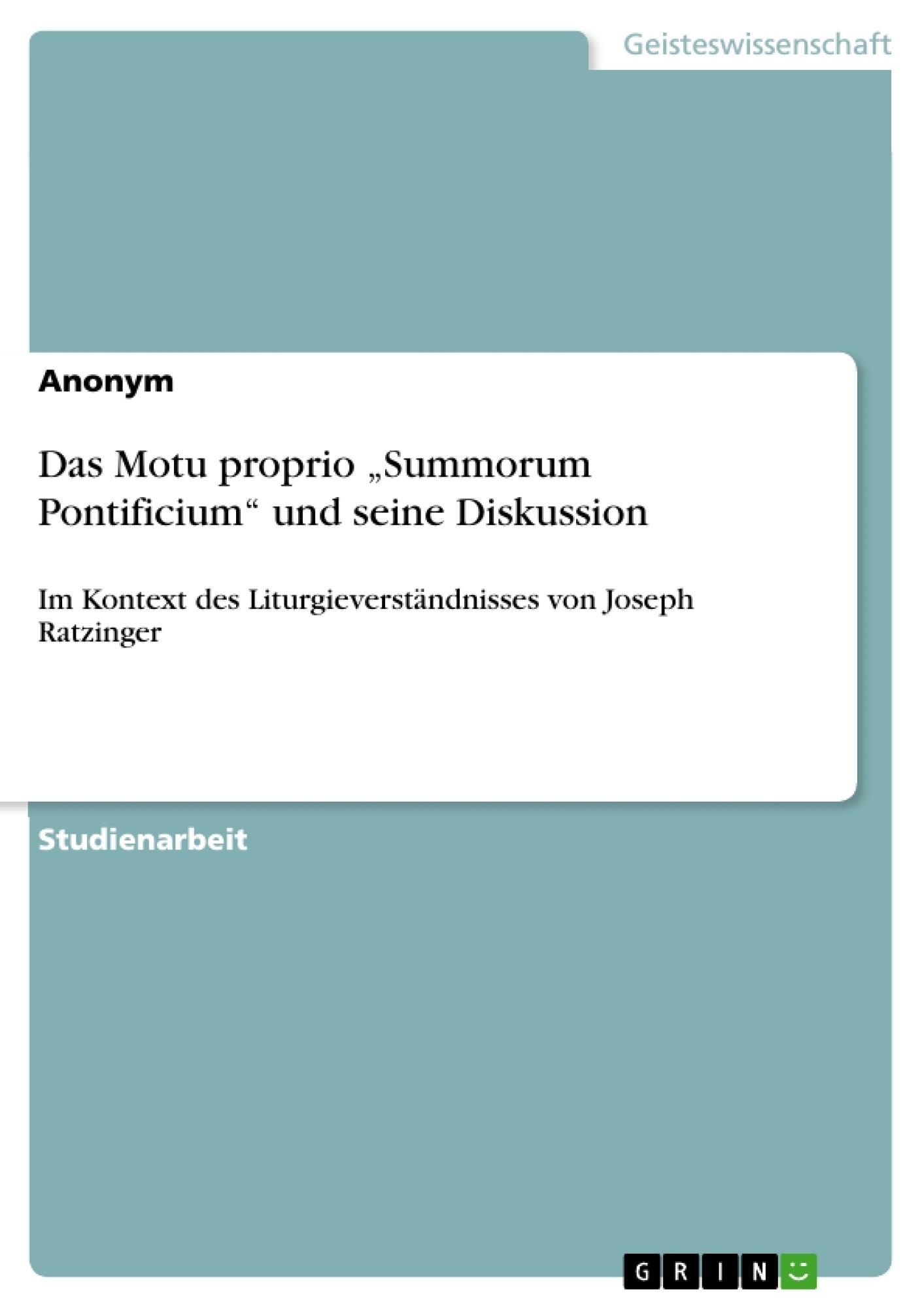 """Titel: Das Motu proprio """"Summorum Pontificium"""" und seine Diskussion"""