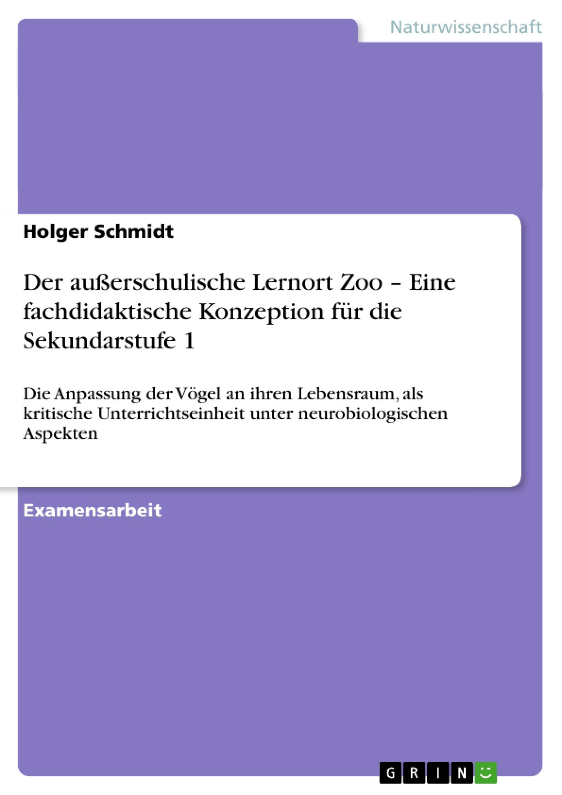 Titel: Der außerschulische Lernort Zoo – Eine fachdidaktische Konzeption für die Sekundarstufe 1