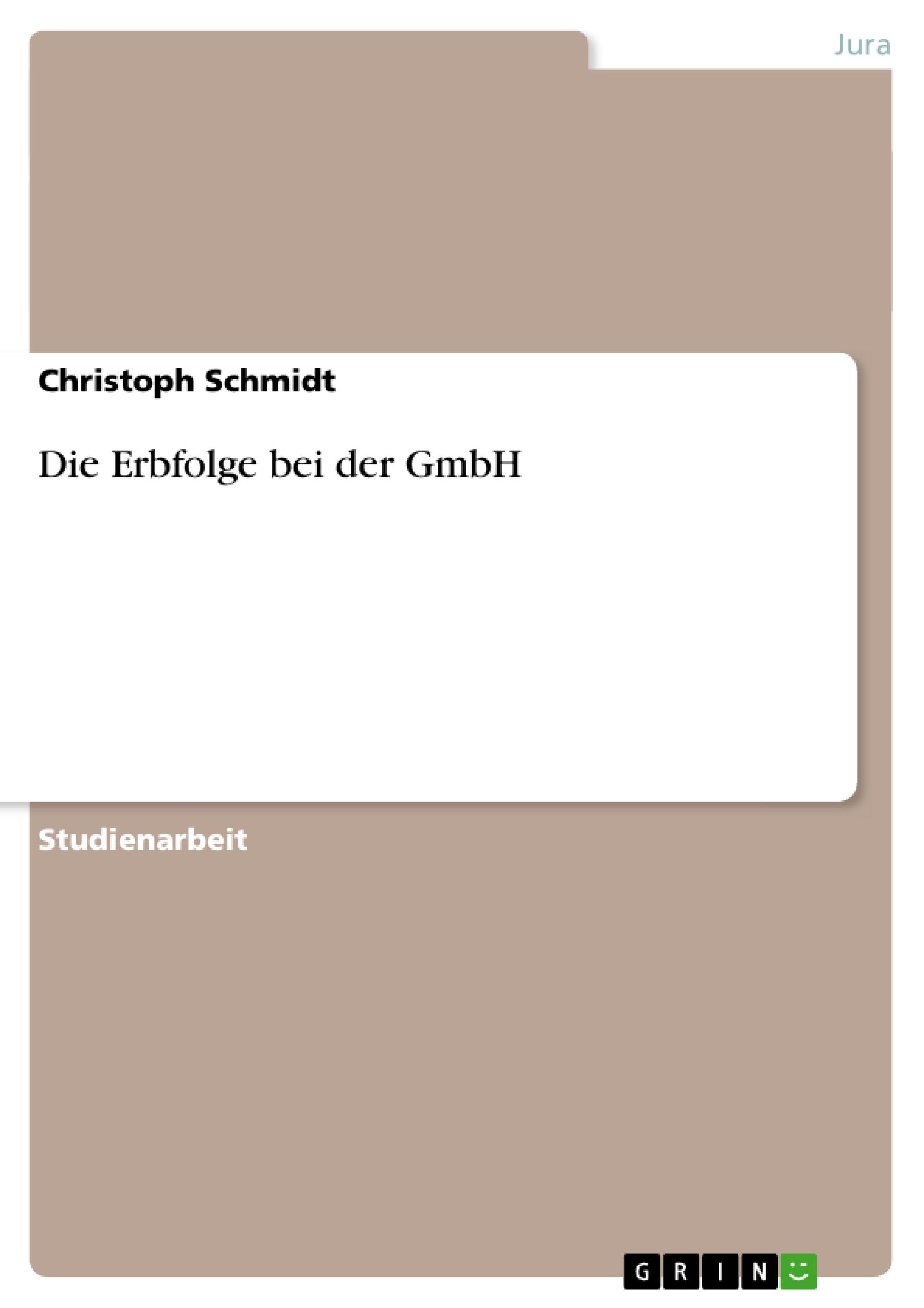 Titel: Die Erbfolge bei der GmbH