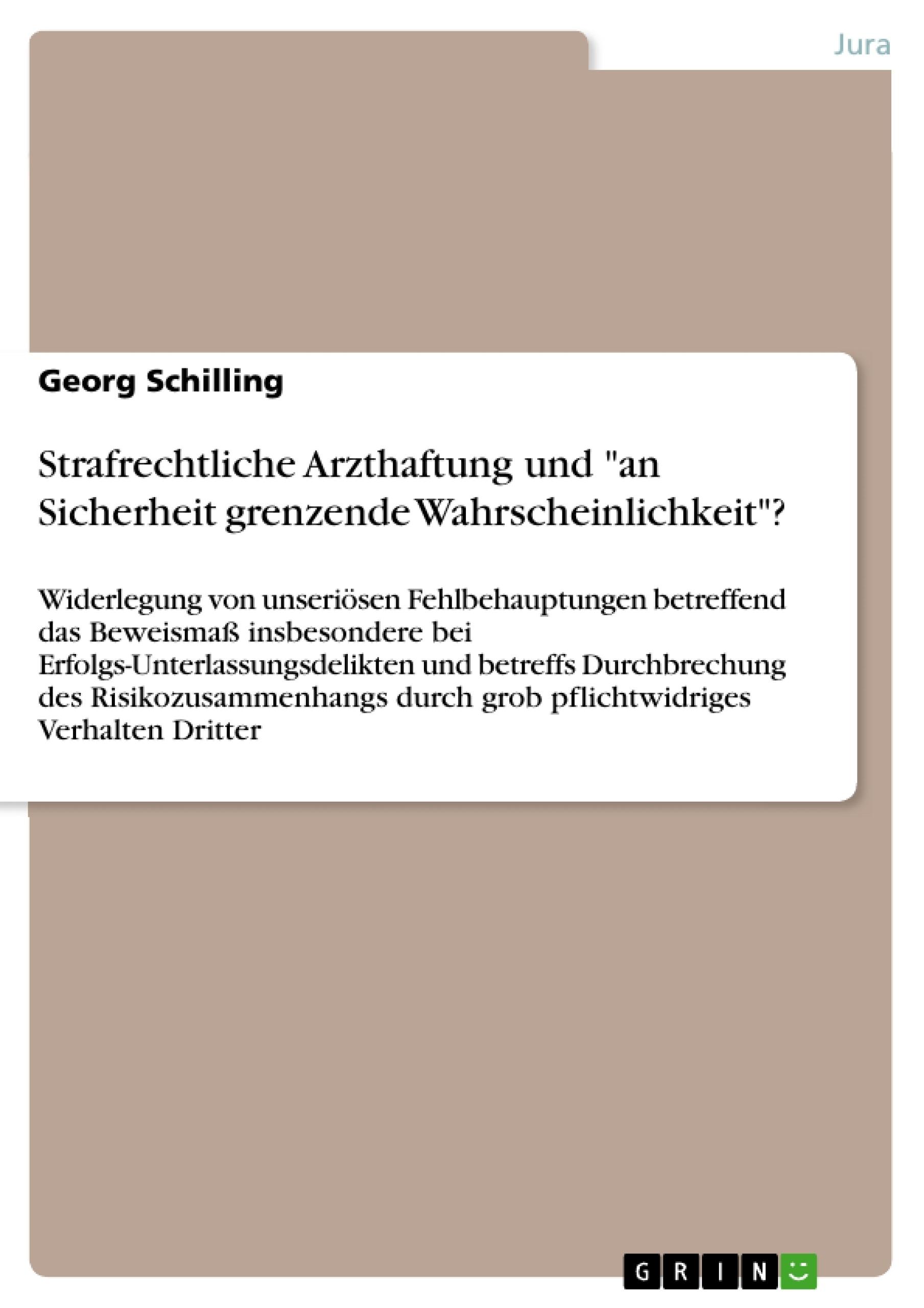 """Titel: Strafrechtliche Arzthaftung und """"an Sicherheit grenzende Wahrscheinlichkeit""""?"""