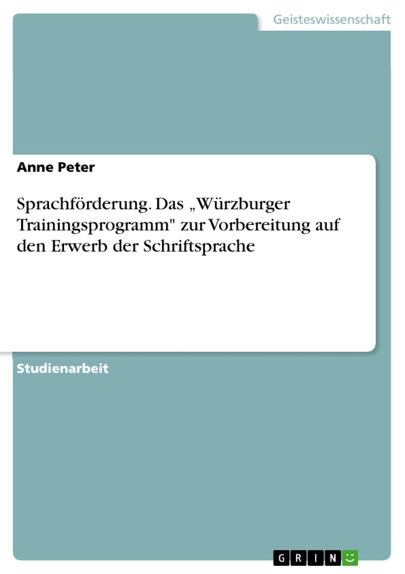 """Titel: Sprachförderung. Das """"Würzburger Trainingsprogramm"""" zur Vorbereitung auf den Erwerb der Schriftsprache"""