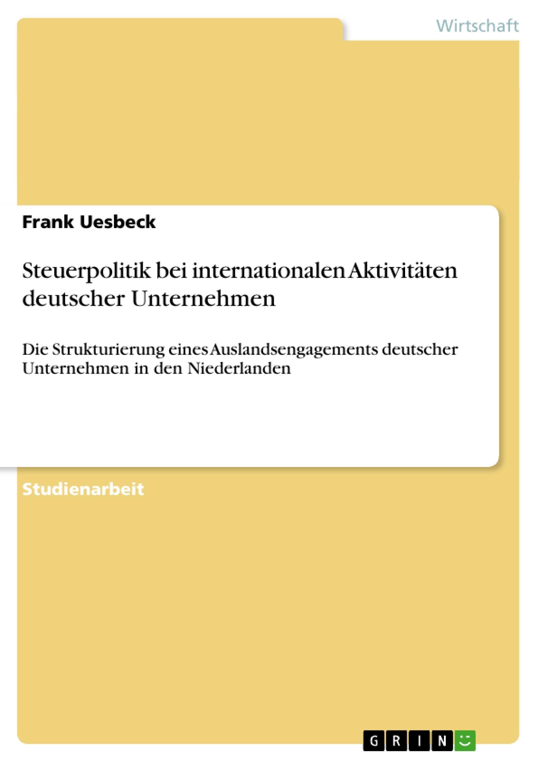 Titel: Steuerpolitik bei internationalen Aktivitäten deutscher Unternehmen
