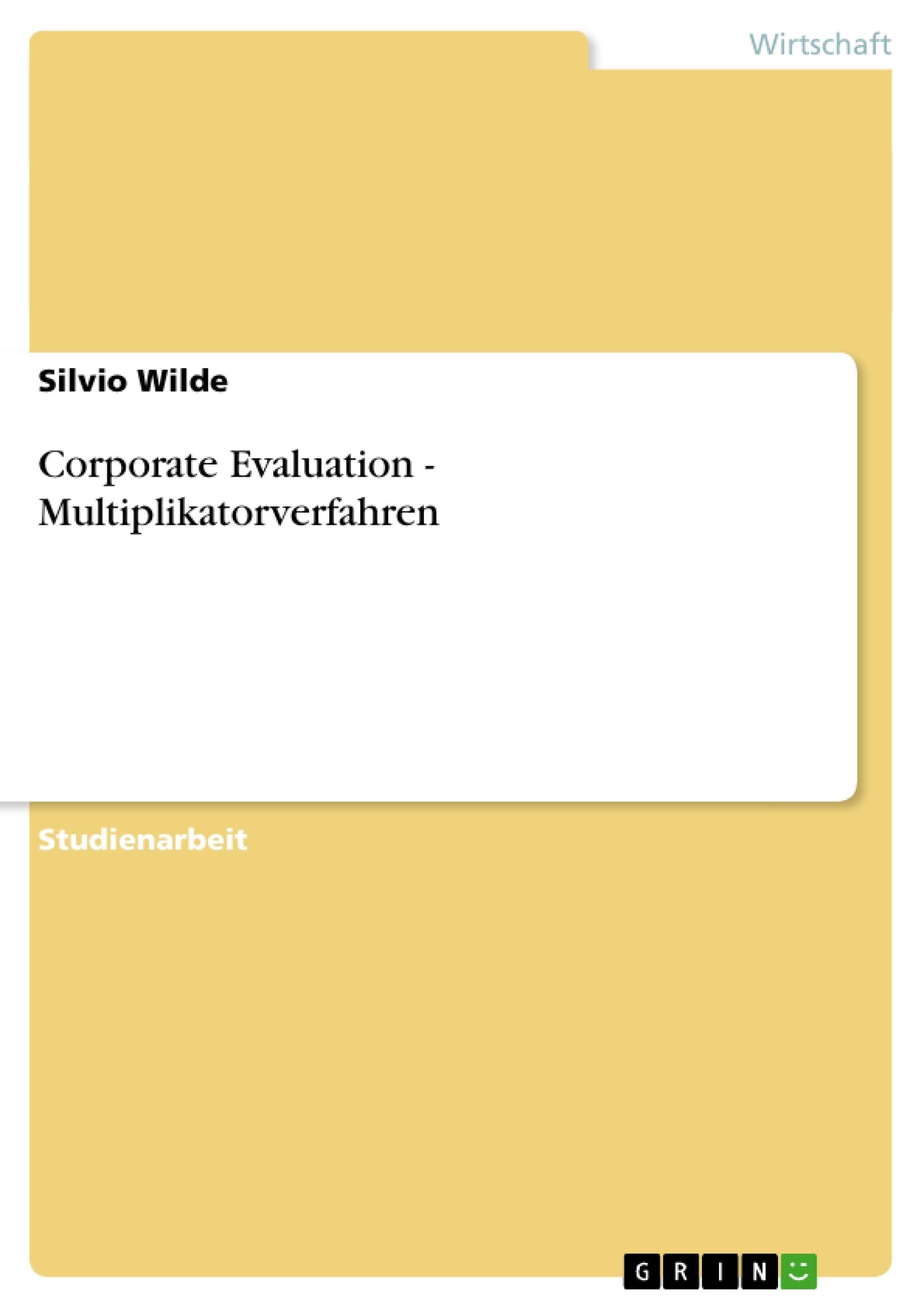 Titel: Corporate Evaluation - Multiplikatorverfahren