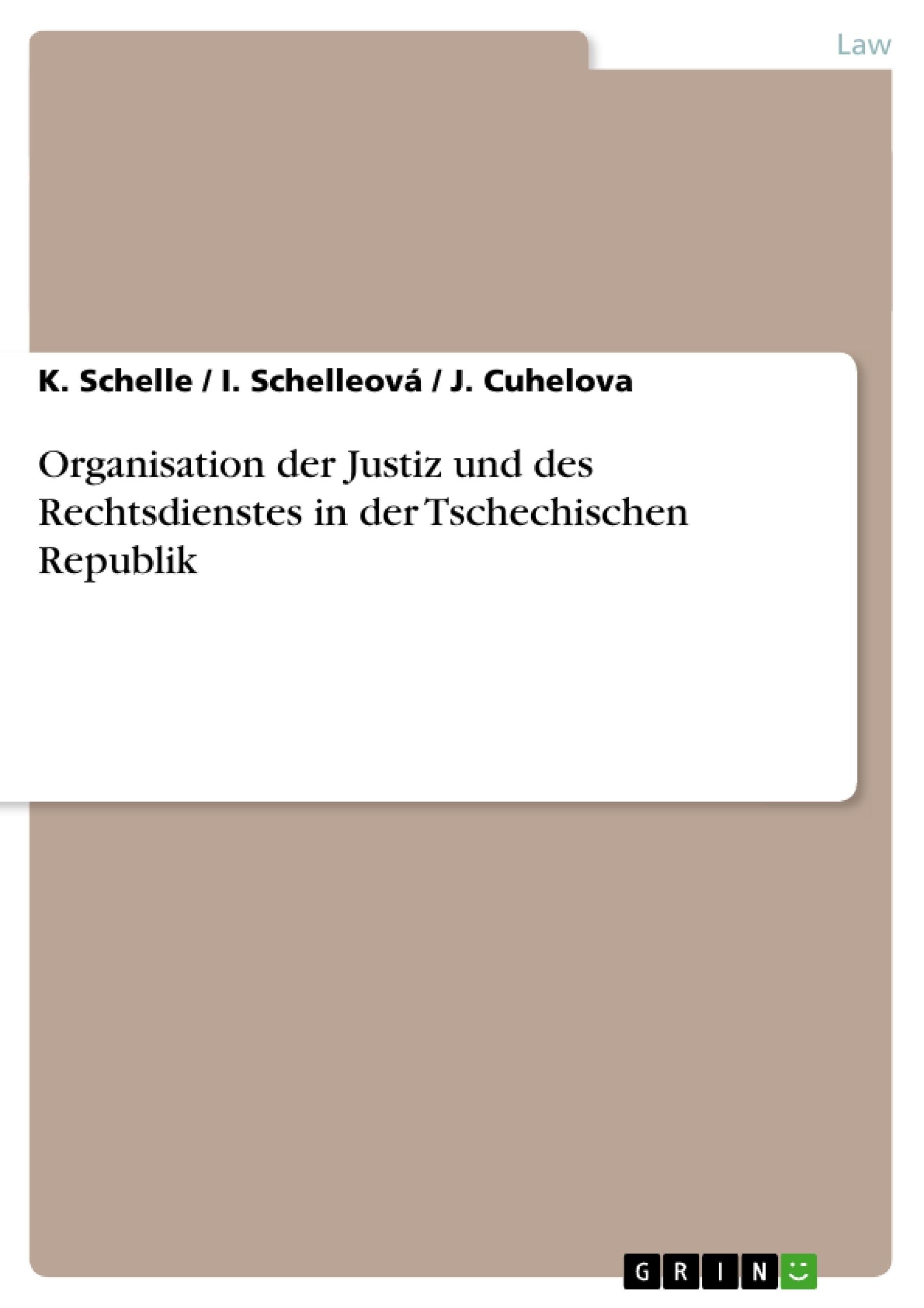 Title: Organisation der Justiz und des Rechtsdienstes in der Tschechischen Republik