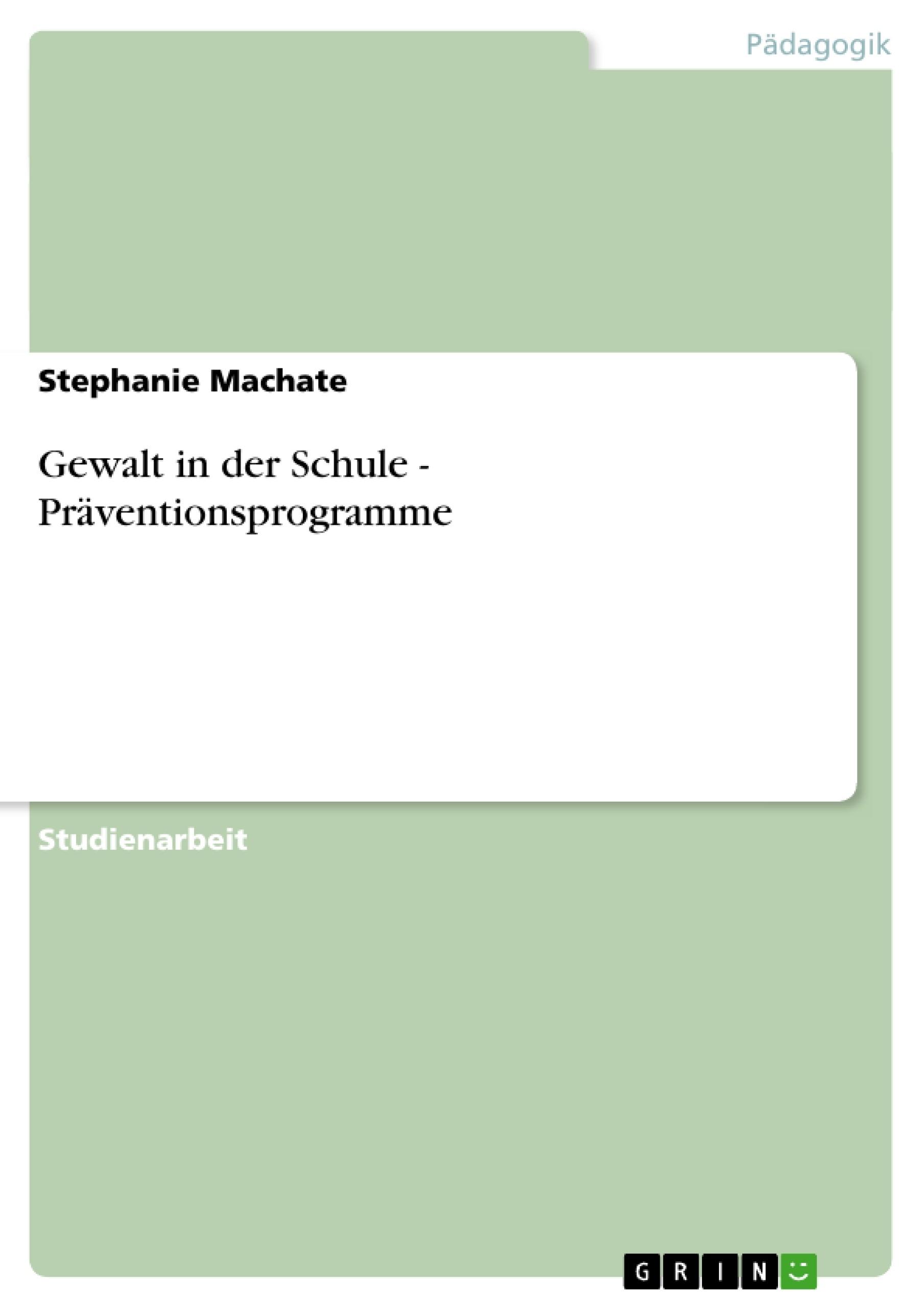 Titel: Gewalt in der Schule - Präventionsprogramme