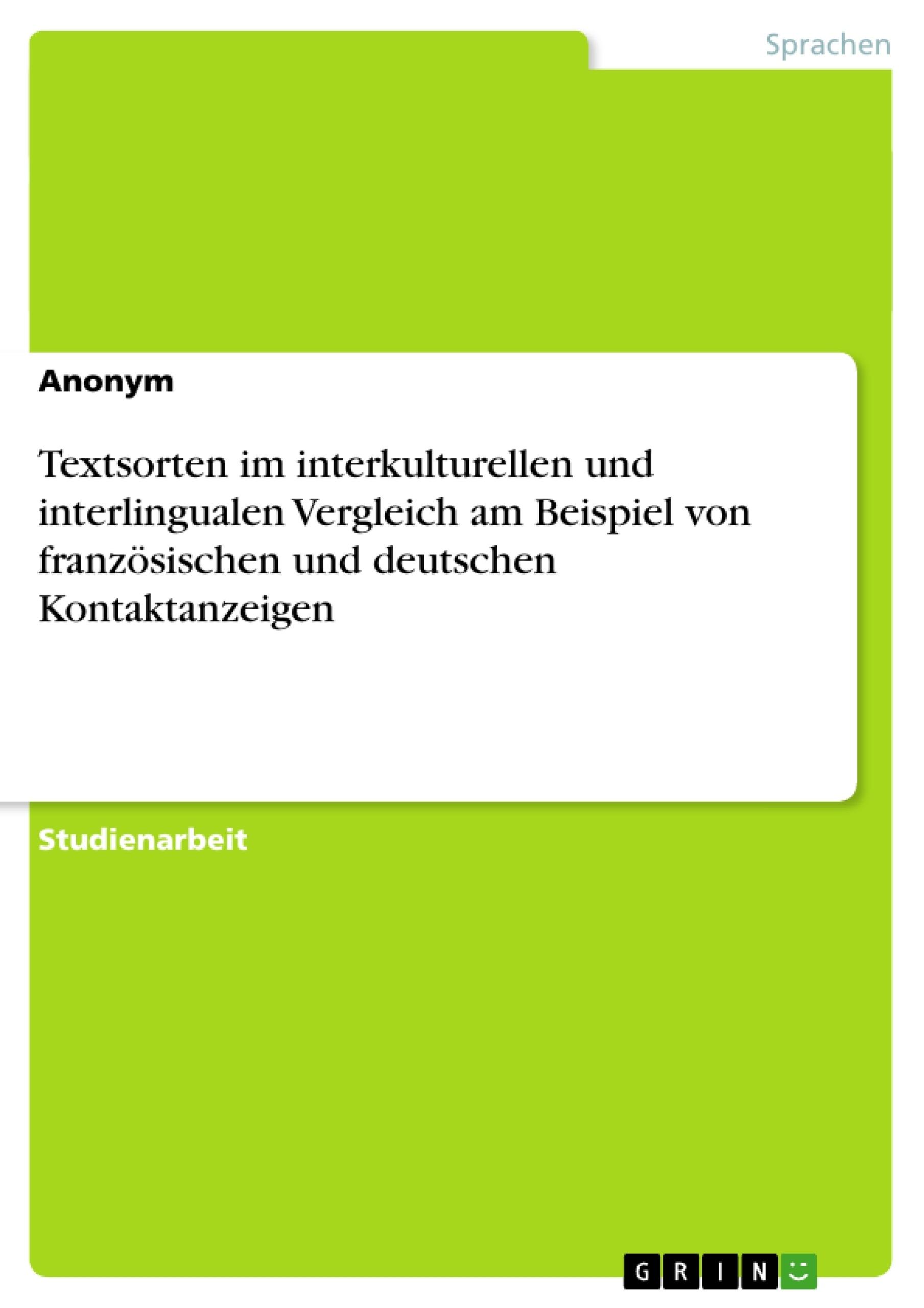 Titel: Textsorten im interkulturellen und interlingualen Vergleich am Beispiel von französischen und deutschen Kontaktanzeigen
