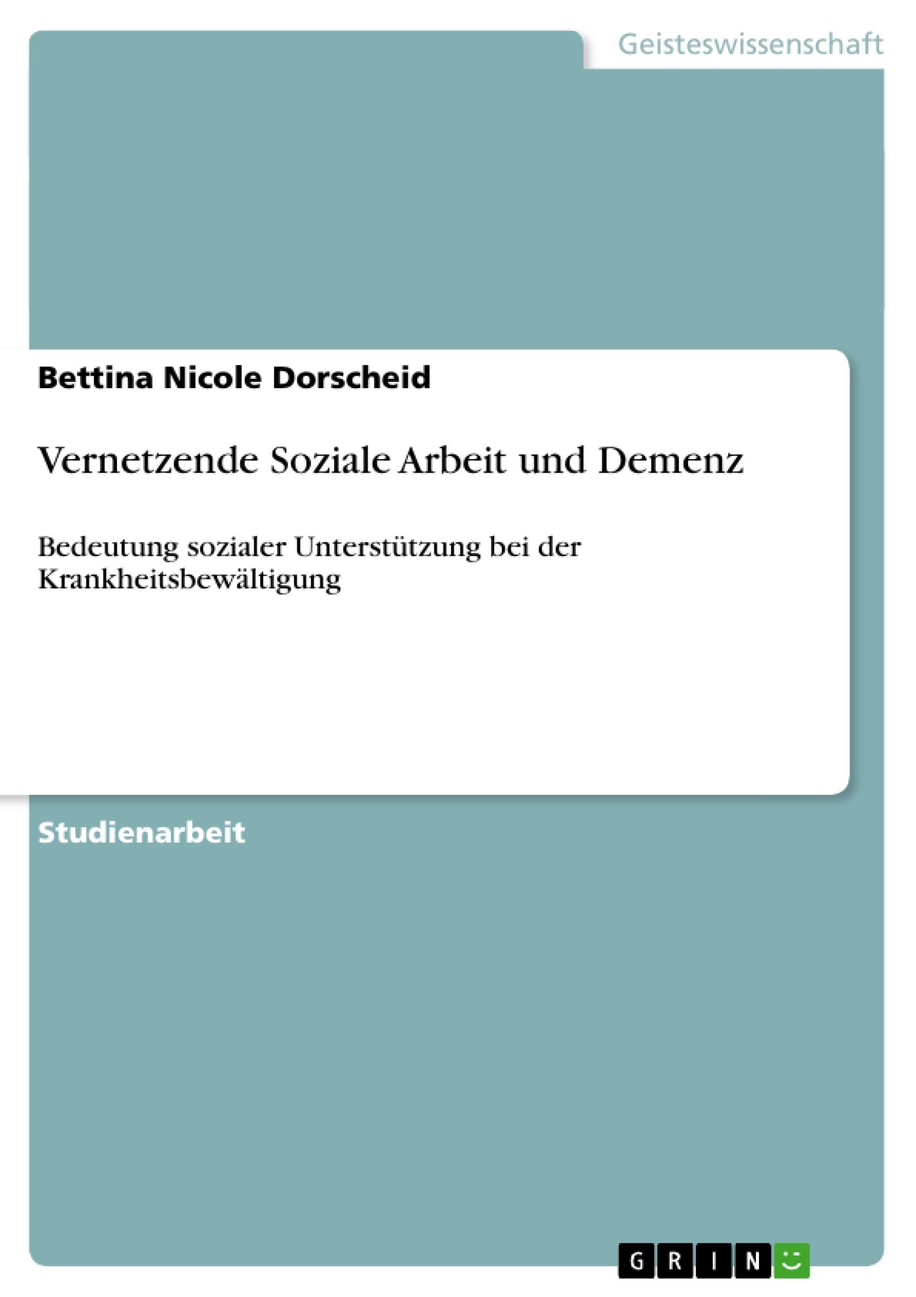Titel: Vernetzende Soziale Arbeit und Demenz