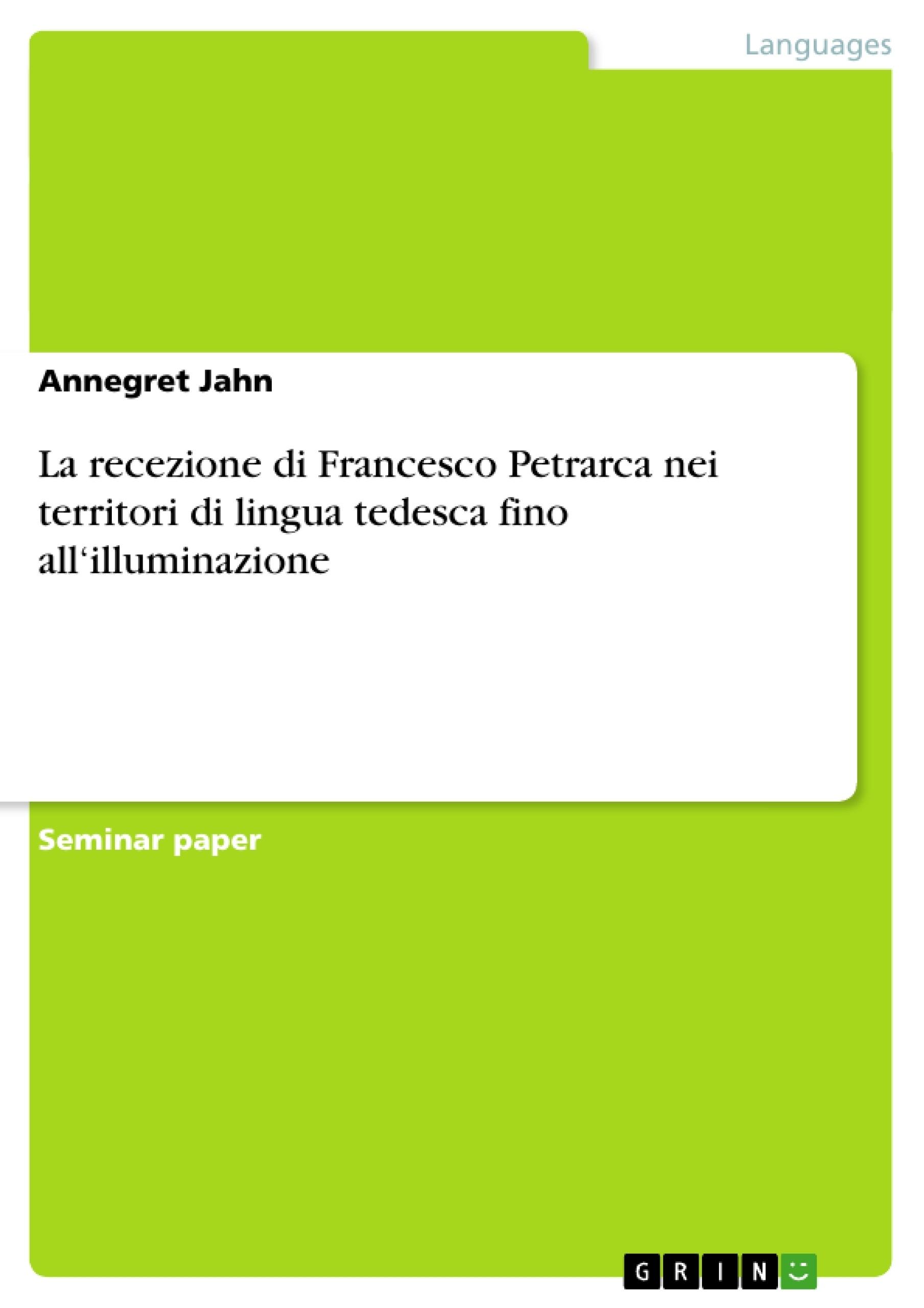 Title: La recezione di Francesco Petrarca nei territori di lingua tedesca fino all'illuminazione