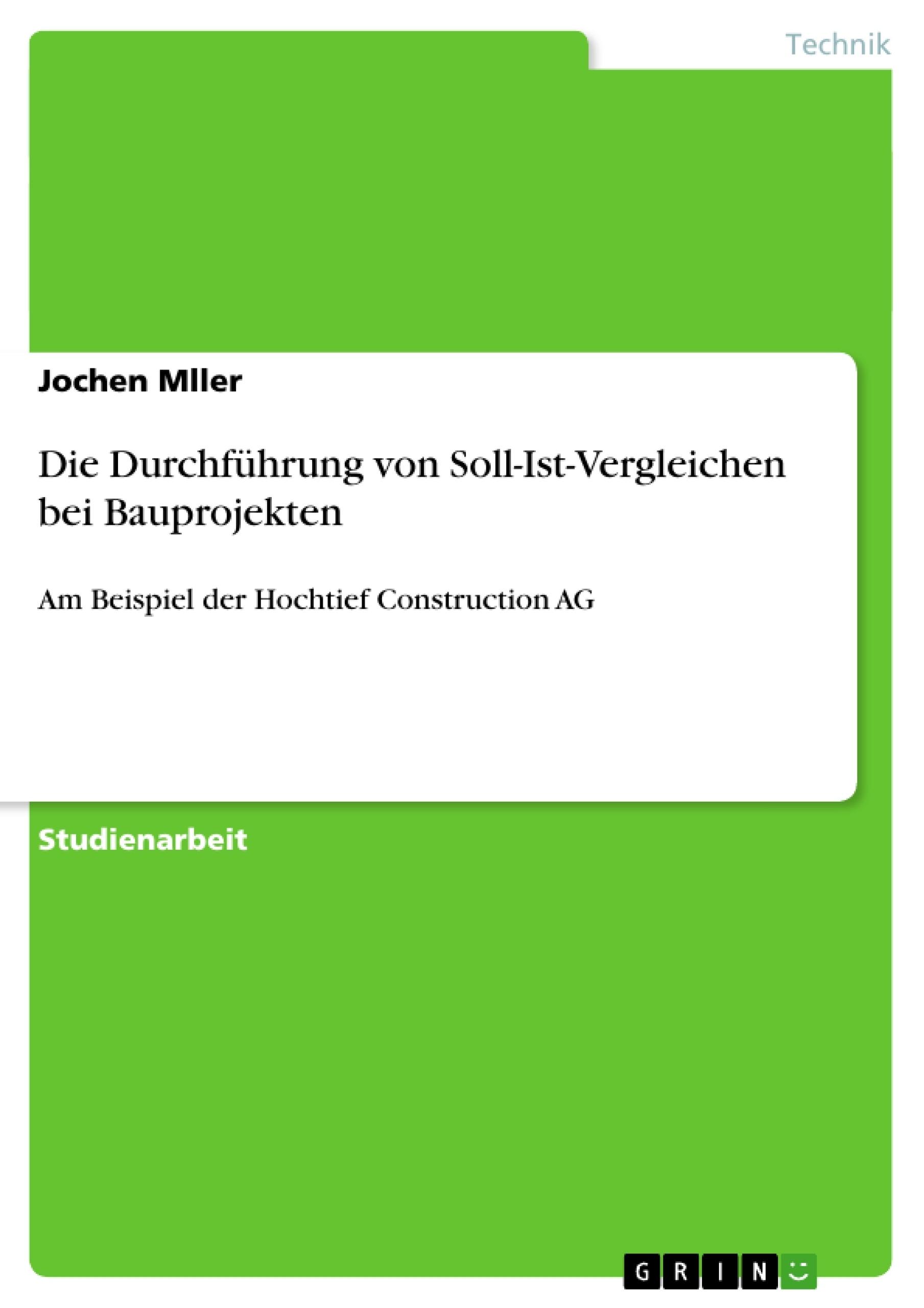 Die Durchführung von Soll-Ist-Vergleichen bei Bauprojekten ...