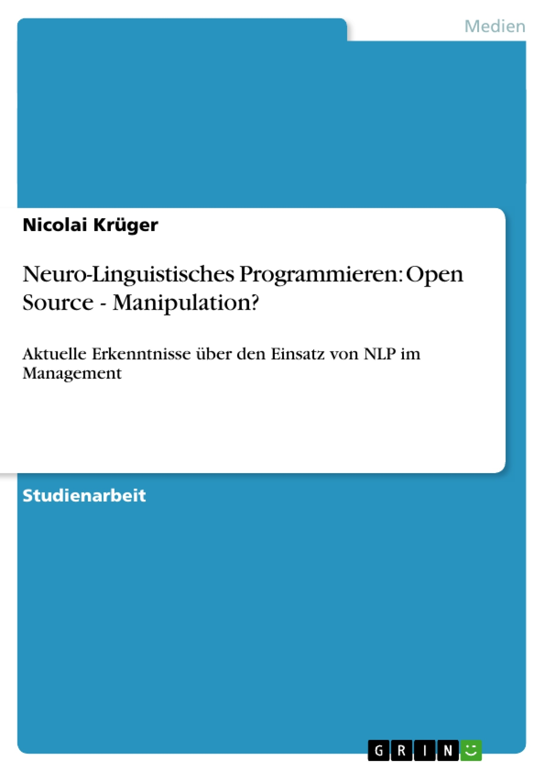 Titel: Neuro-Linguistisches Programmieren:  Open Source - Manipulation?