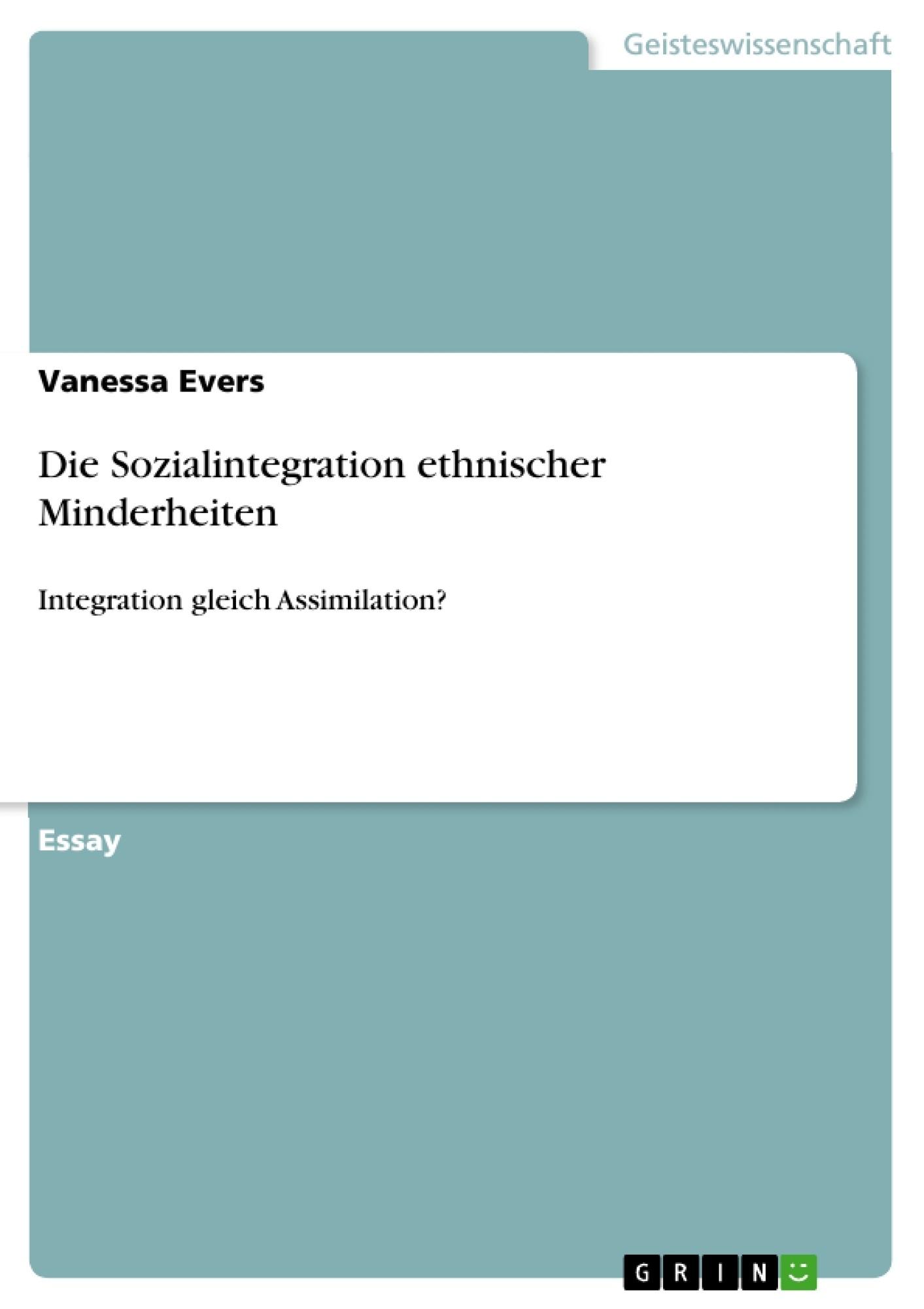 Titel: Die Sozialintegration ethnischer Minderheiten