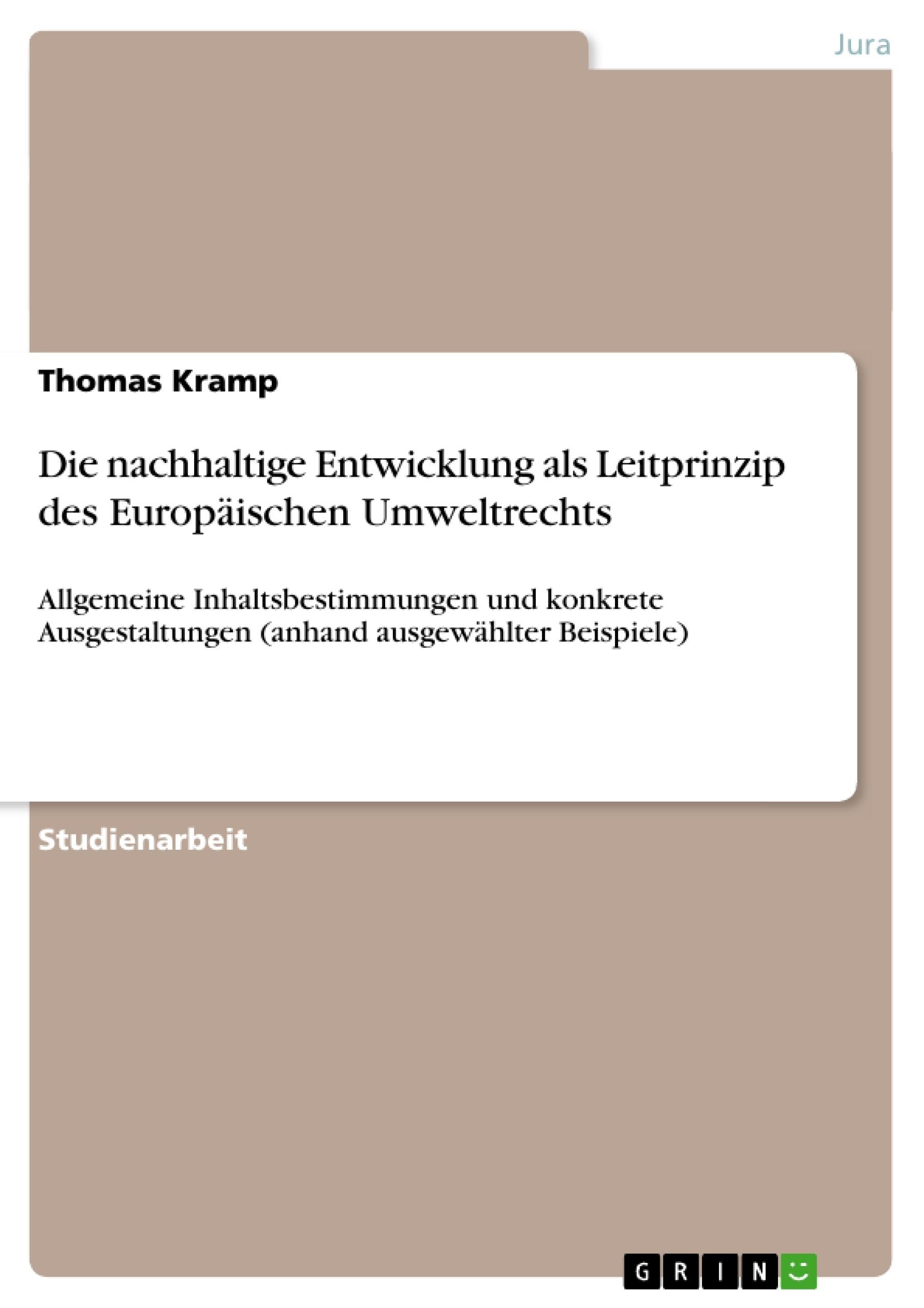 Titel: Die nachhaltige Entwicklung als Leitprinzip des Europäischen Umweltrechts