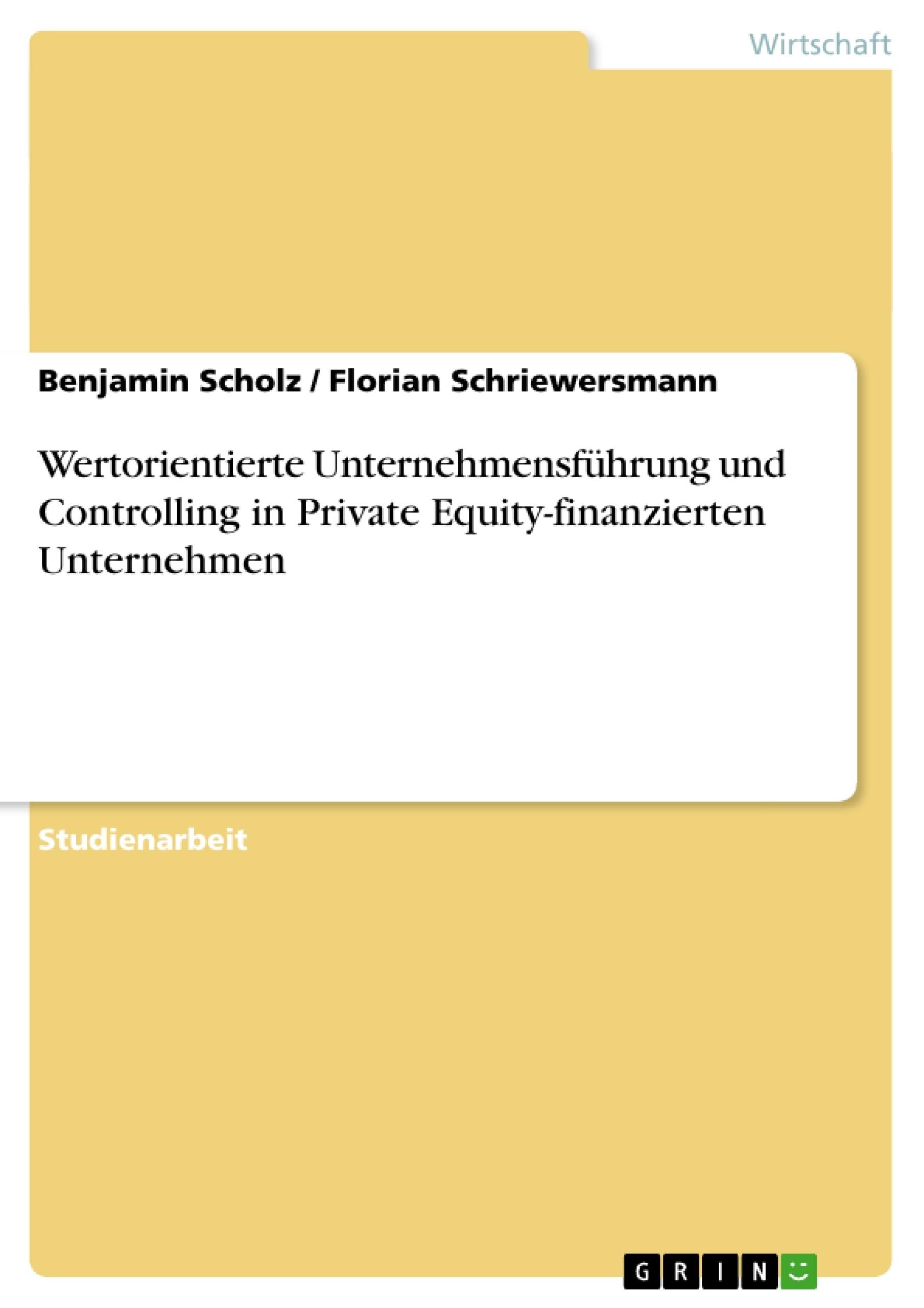 Titel: Wertorientierte Unternehmensführung und Controlling in  Private Equity-finanzierten Unternehmen