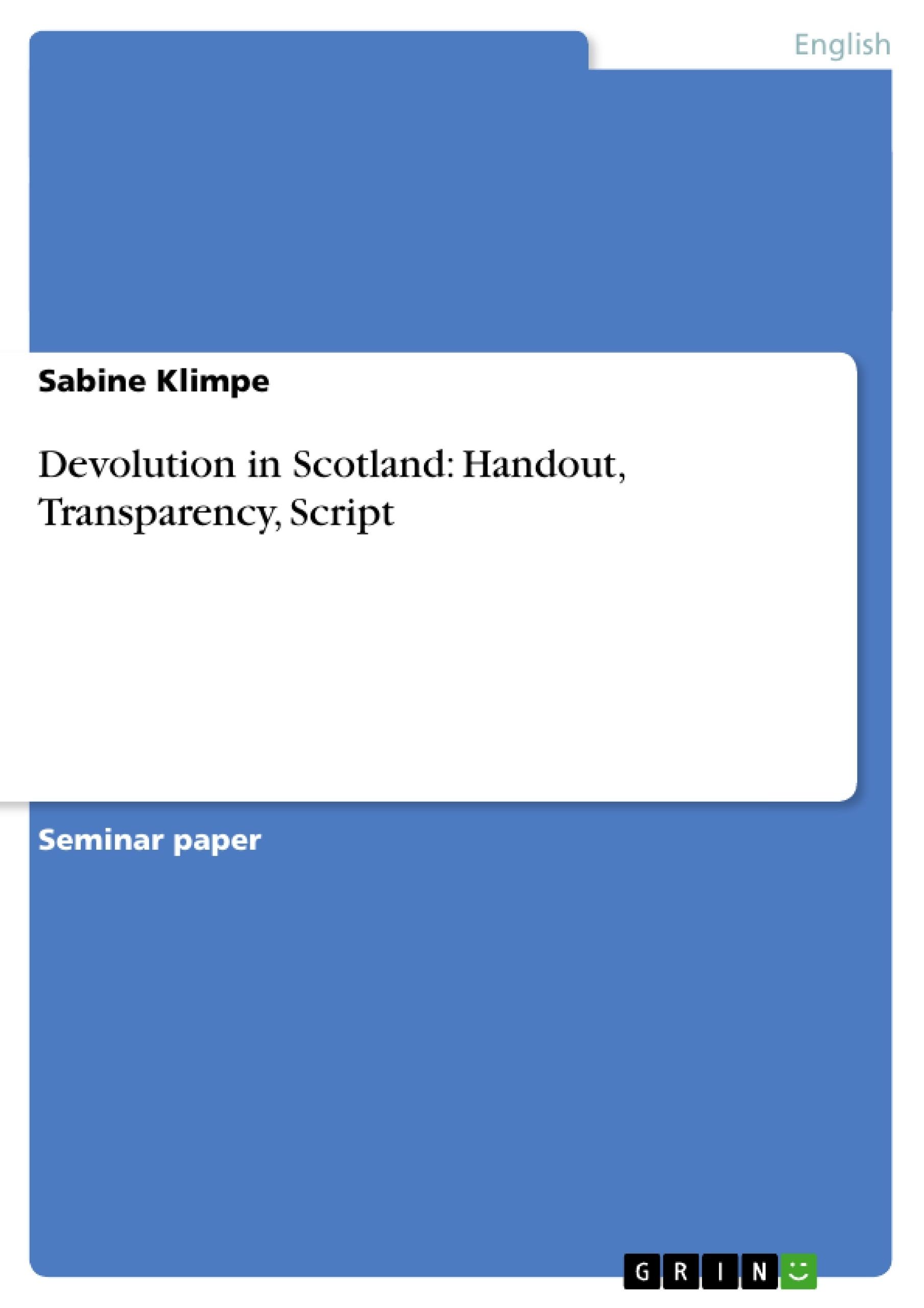 Title: Devolution in Scotland: Handout, Transparency, Script