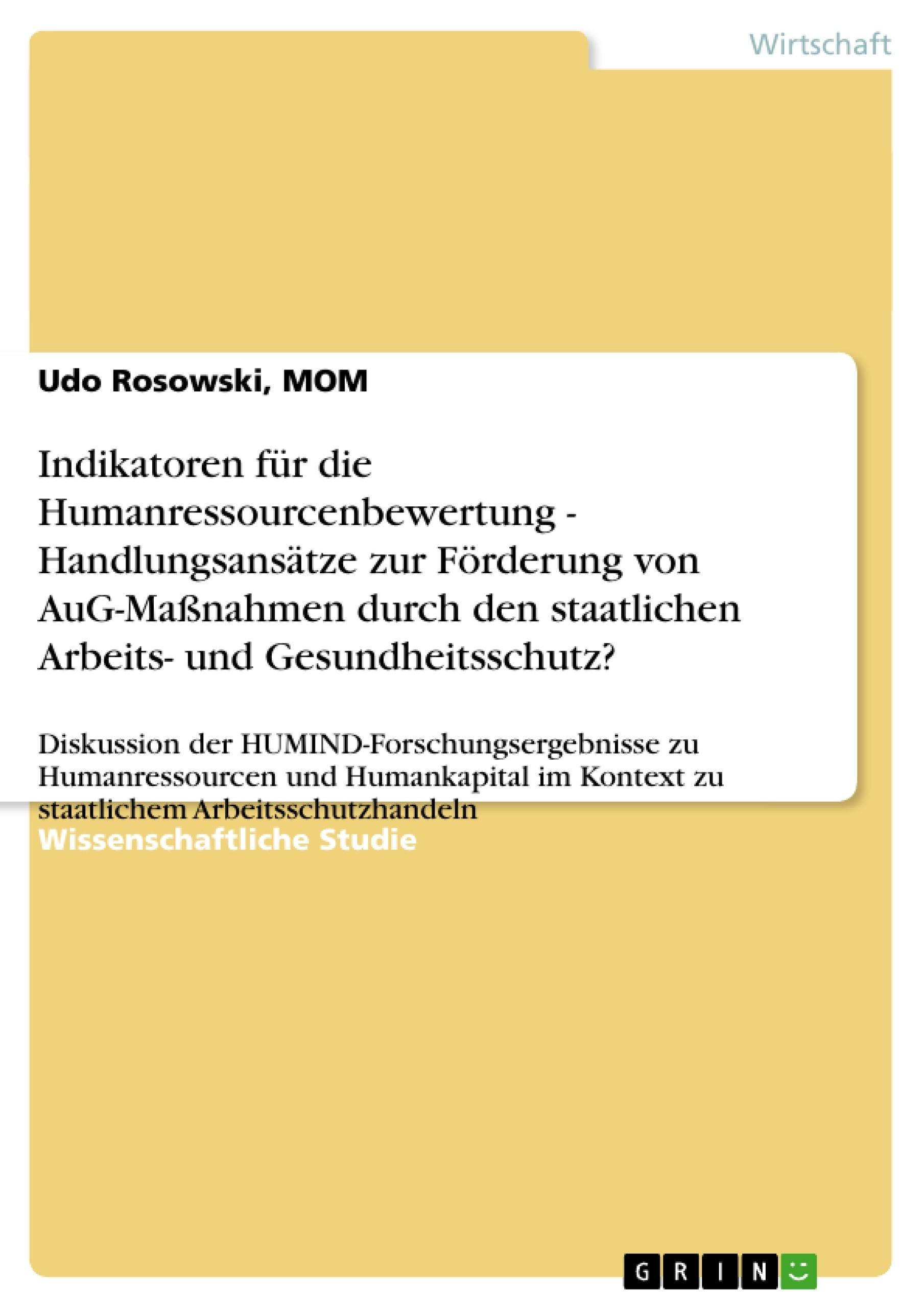 Titel: Indikatoren für die Humanressourcenbewertung - Handlungsansätze zur Förderung von AuG-Maßnahmen durch den staatlichen Arbeits- und Gesundheitsschutz?