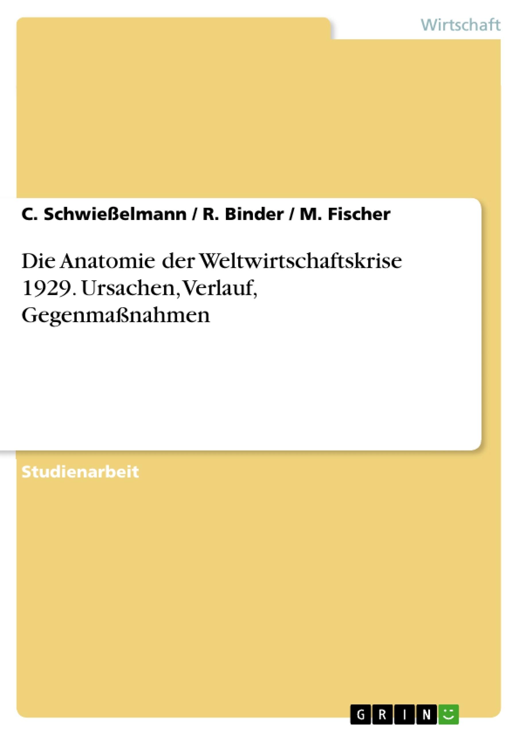 Die Anatomie der Weltwirtschaftskrise 1929. Ursachen, Verlauf ...