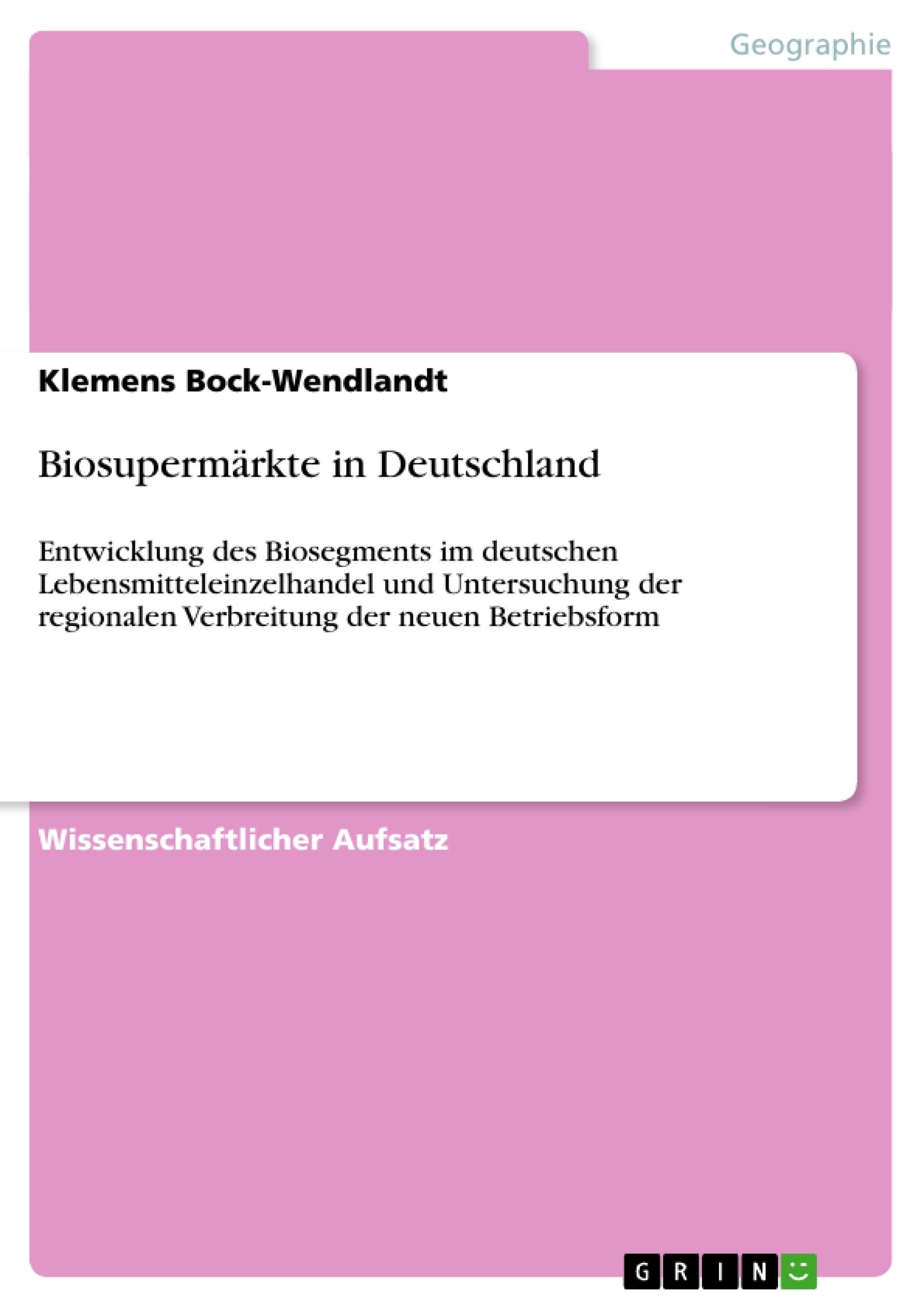 Titel: Biosupermärkte in Deutschland