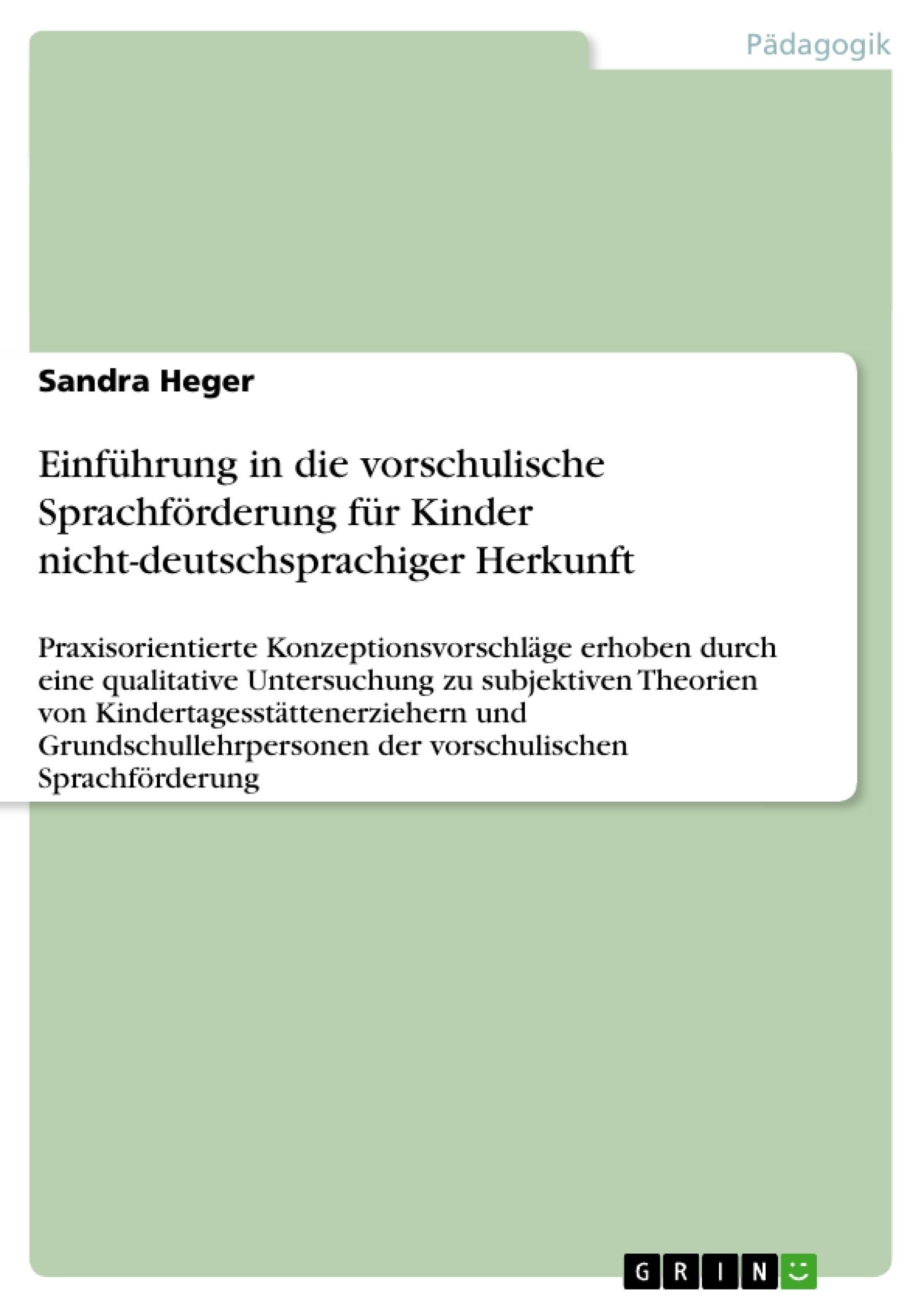 Titel: Einführung in die vorschulische Sprachförderung für Kinder nicht-deutschsprachiger Herkunft