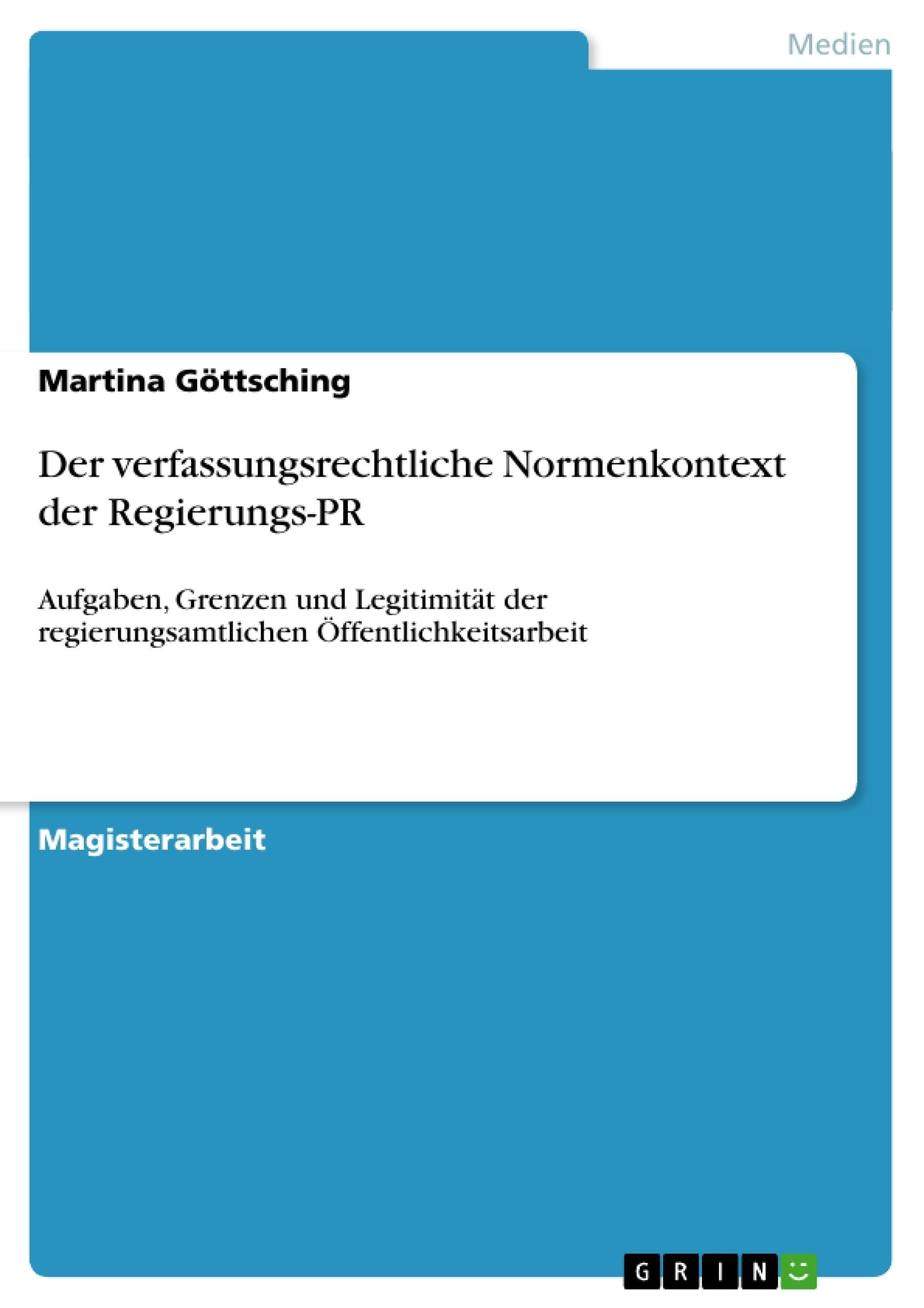 Titel: Der verfassungsrechtliche Normenkontext der Regierungs-PR