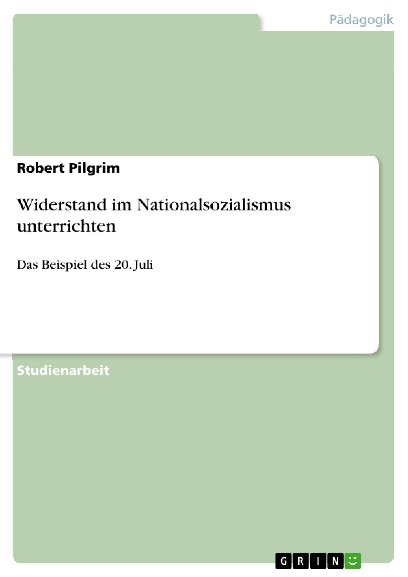 Titel: Widerstand im Nationalsozialismus unterrichten