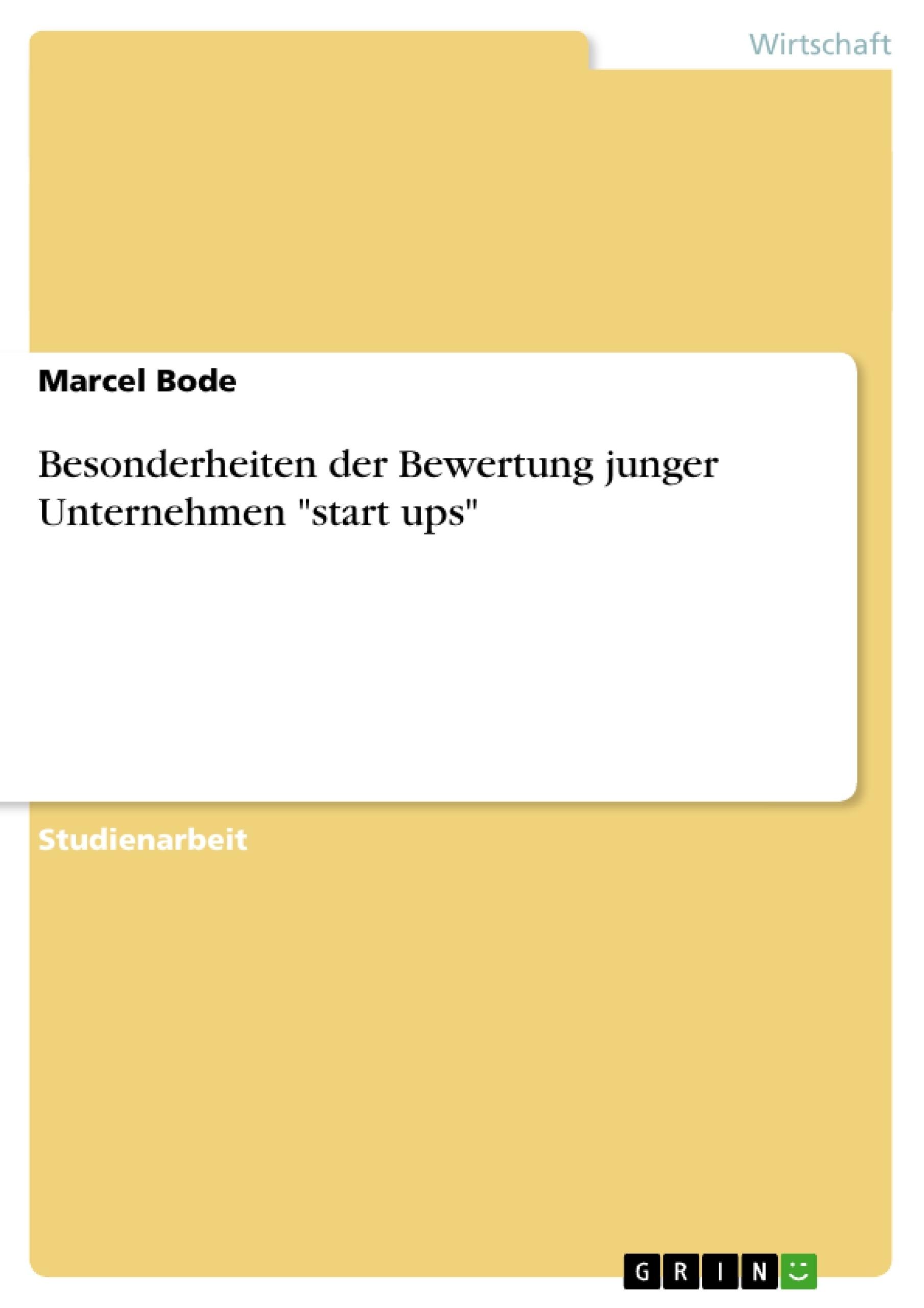 """Titel: Besonderheiten der Bewertung junger Unternehmen """"start ups"""""""