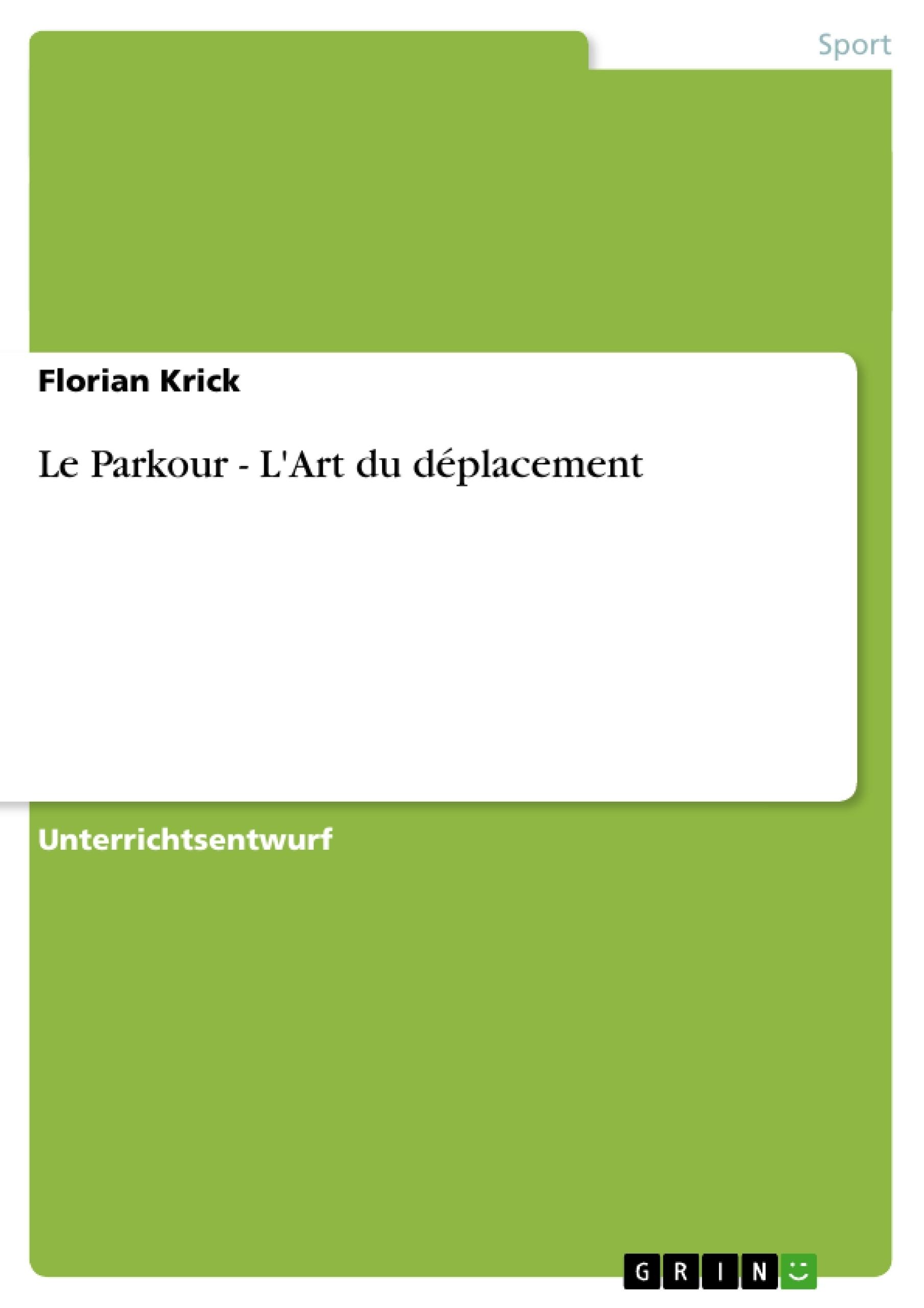 Titel: Le Parkour - L'Art du déplacement