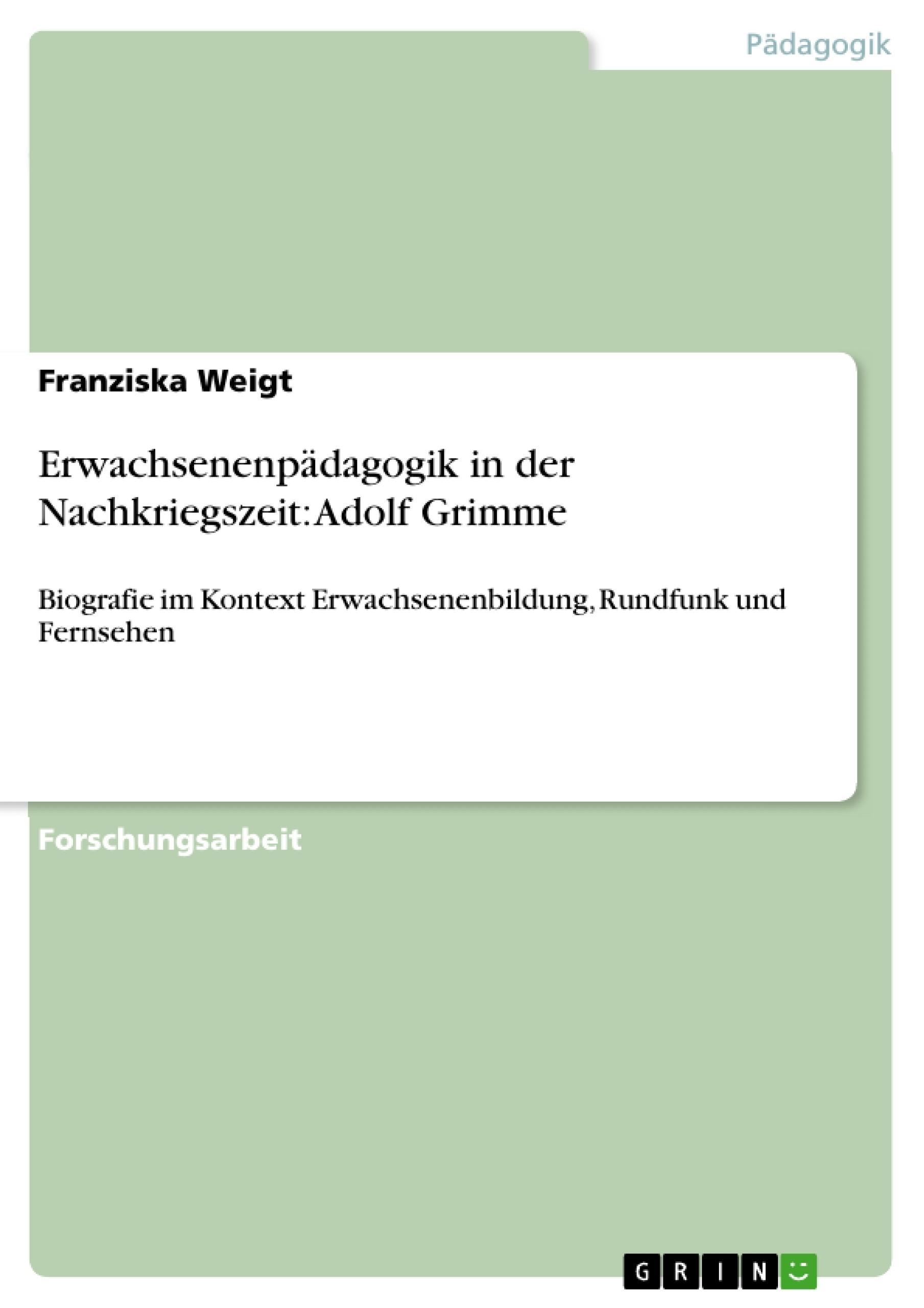 Titel: Erwachsenenpädagogik in der Nachkriegszeit: Adolf Grimme