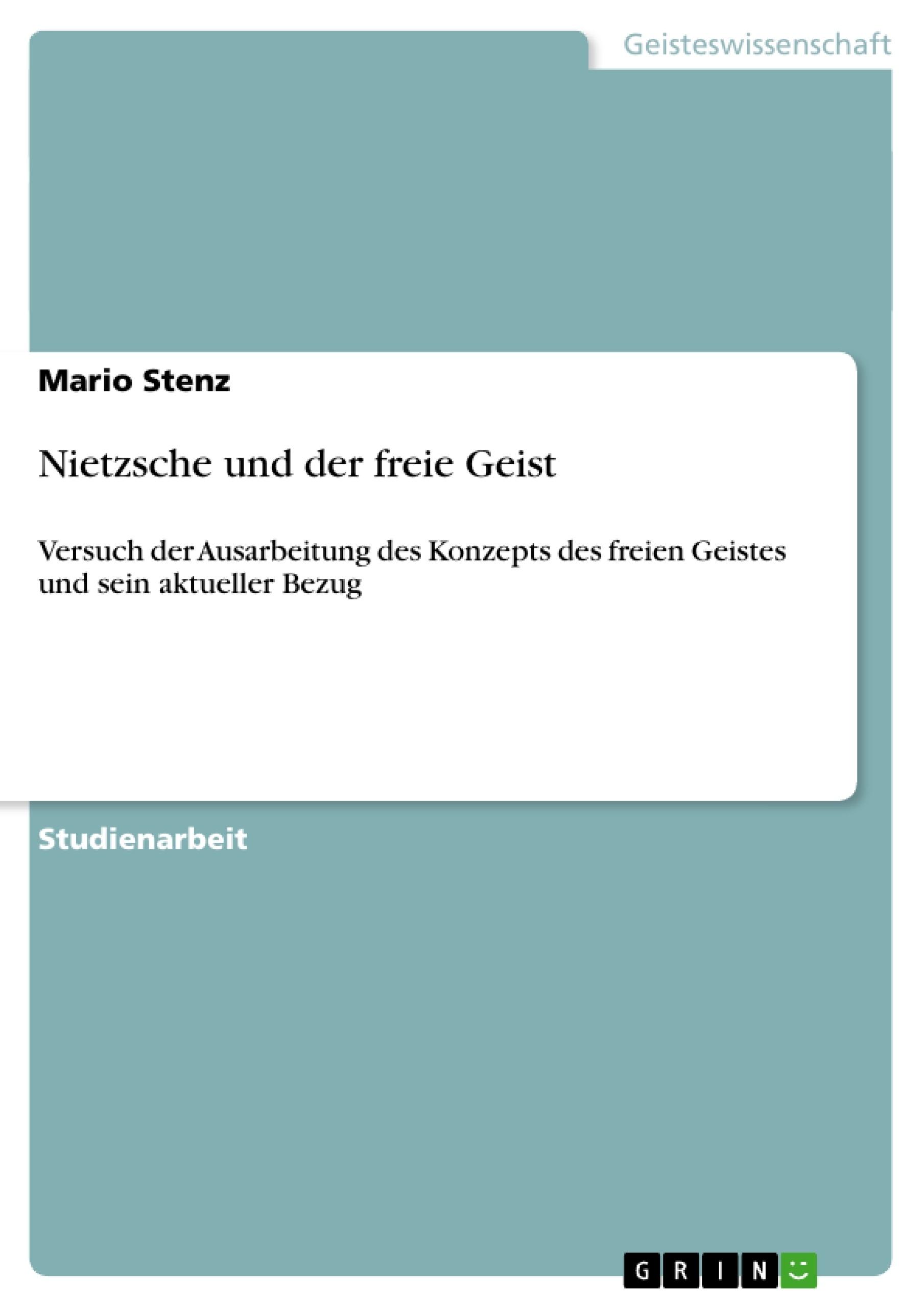 Titel: Nietzsche und der freie Geist