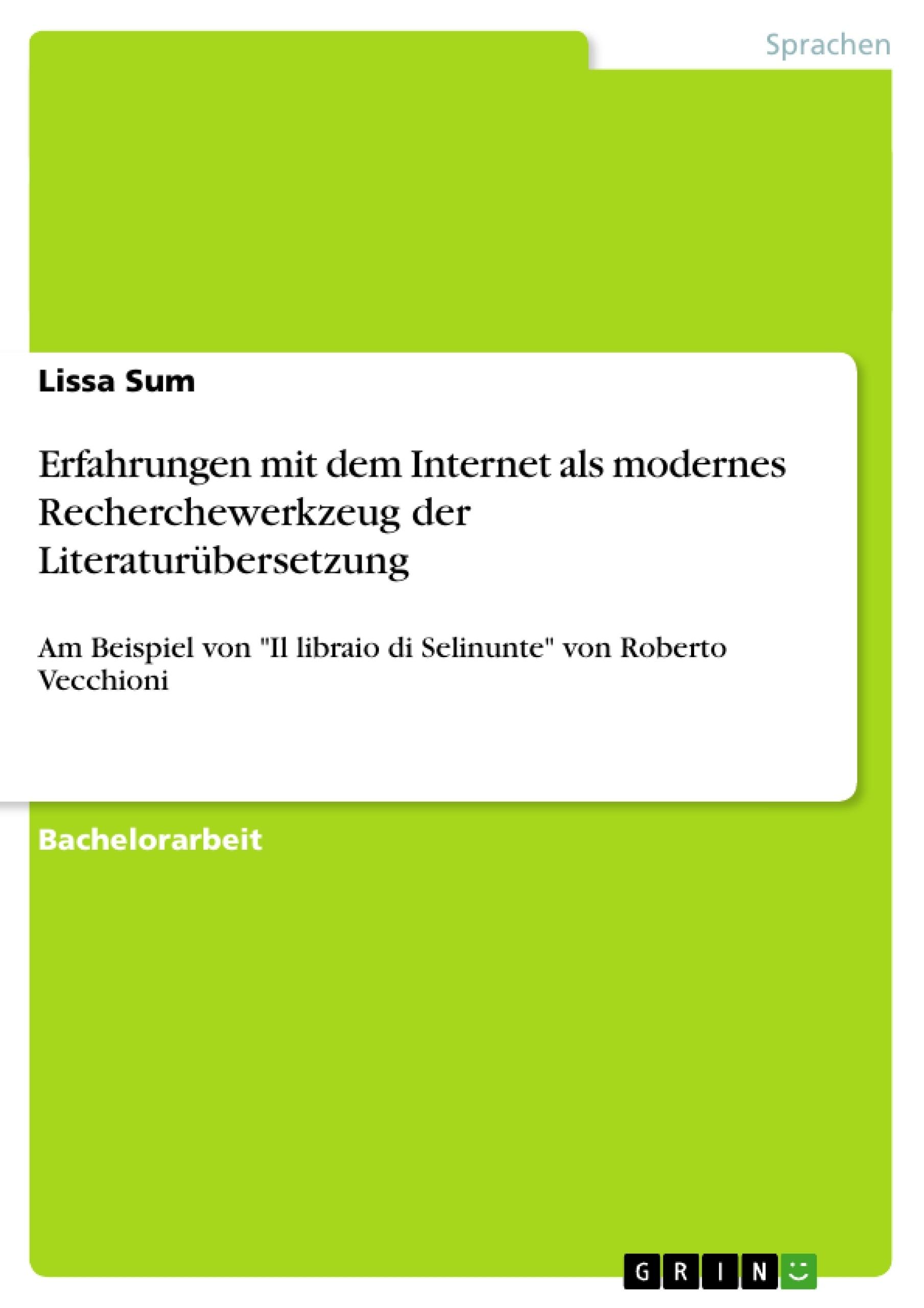 Titel: Erfahrungen mit dem Internet als modernes Recherchewerkzeug der Literaturübersetzung